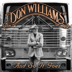 And So It Goes by Country Icon Don Williams - out TODAY