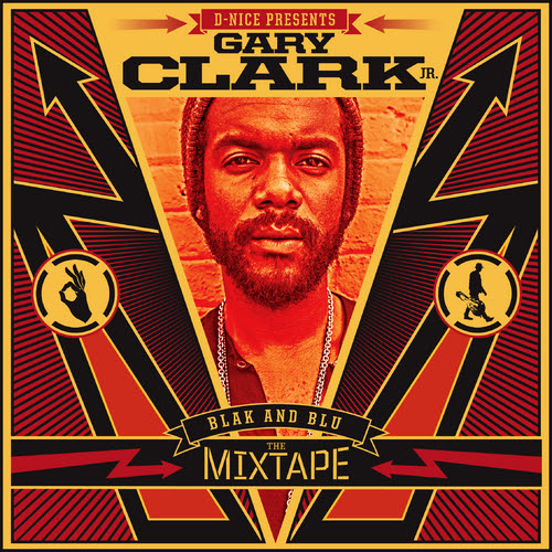 "Download / stream Gary Clark Jr.'s ""Blak and Blu: The Mixtape"""