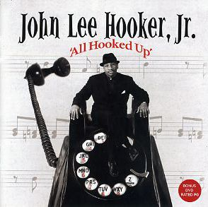 John Lee Hooker Jr. | All Hooked Up | New Music Review