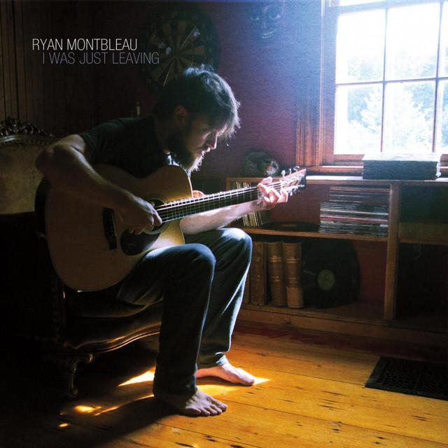 Ryan Montbleau | I Was Just Leaving