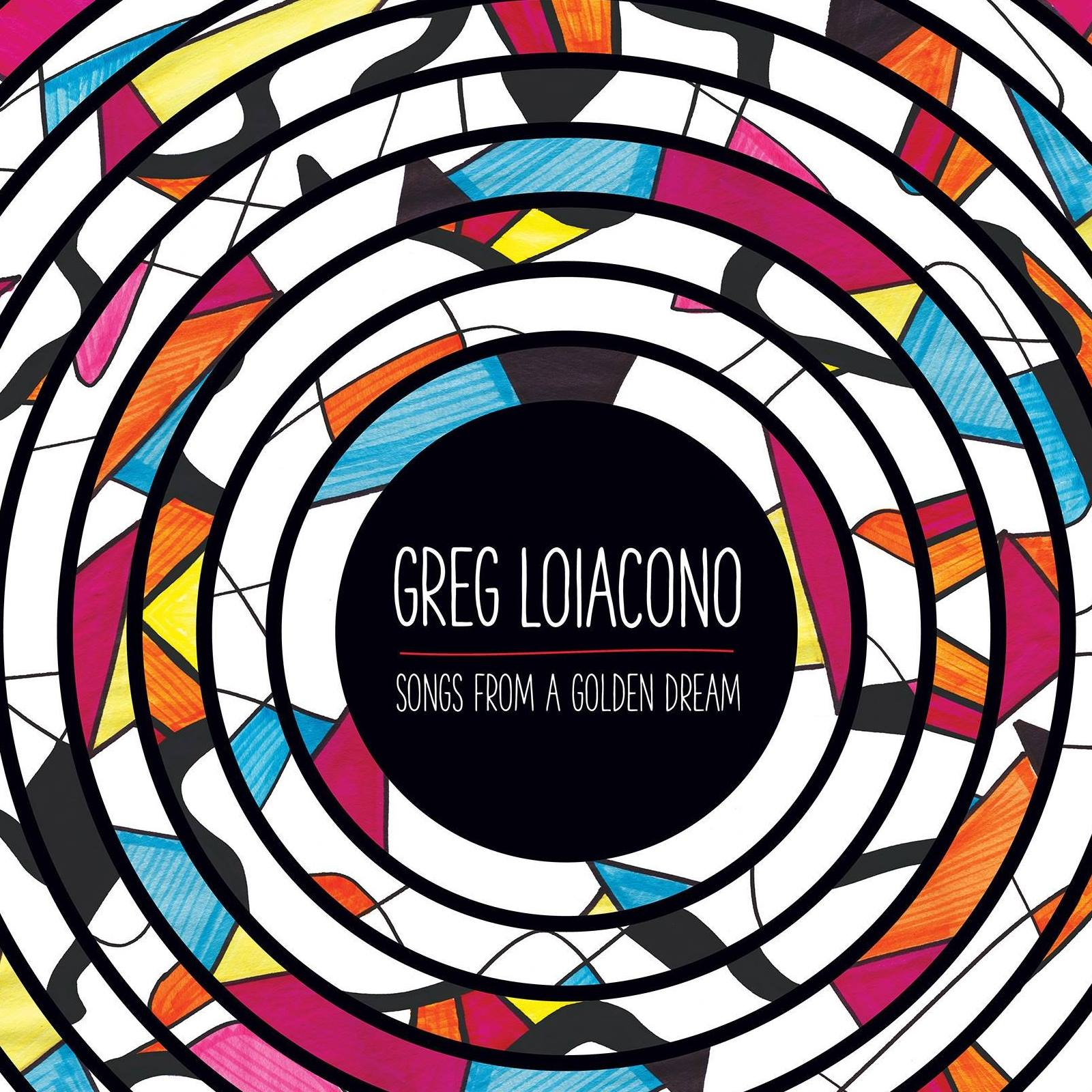 Greg Loiacono: Songs From A Golden Dream