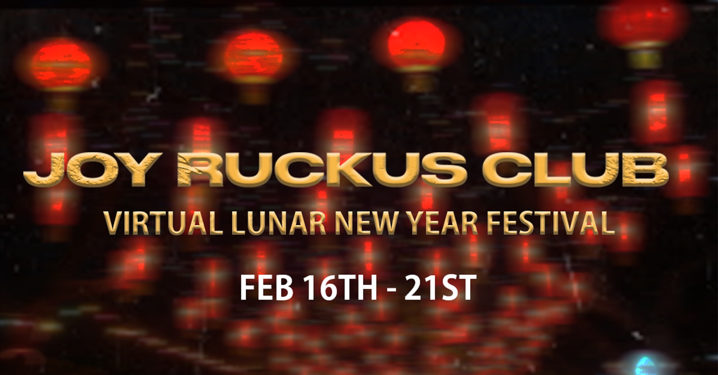 The Joy Rukus Club 3: Virtual Lunar New Year Festival, 180 Artists, Six Days, Nine Stages