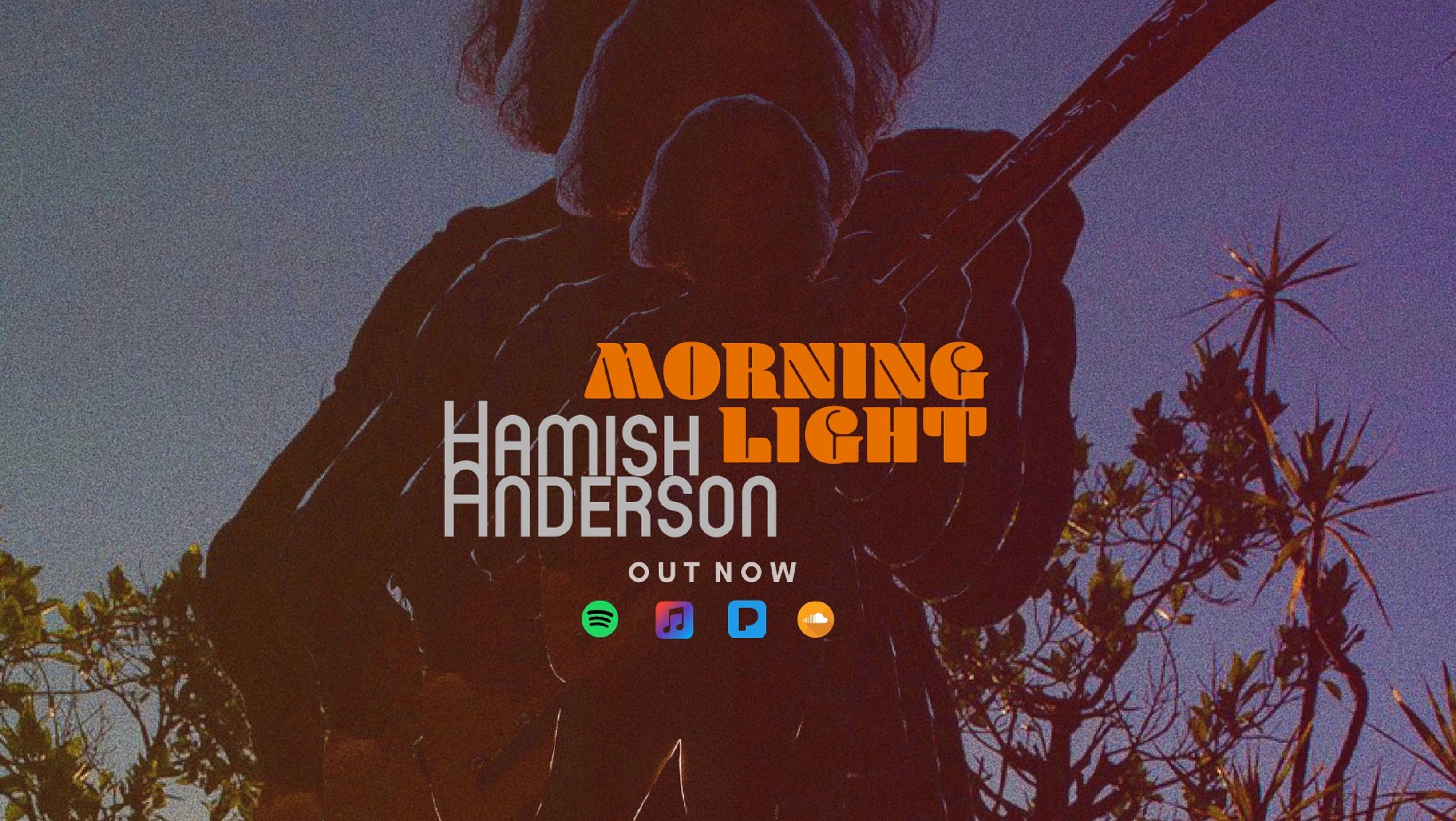 "HAMISH ANDERSON RELEASES NEW SINGLE ""MORNING LIGHT"""
