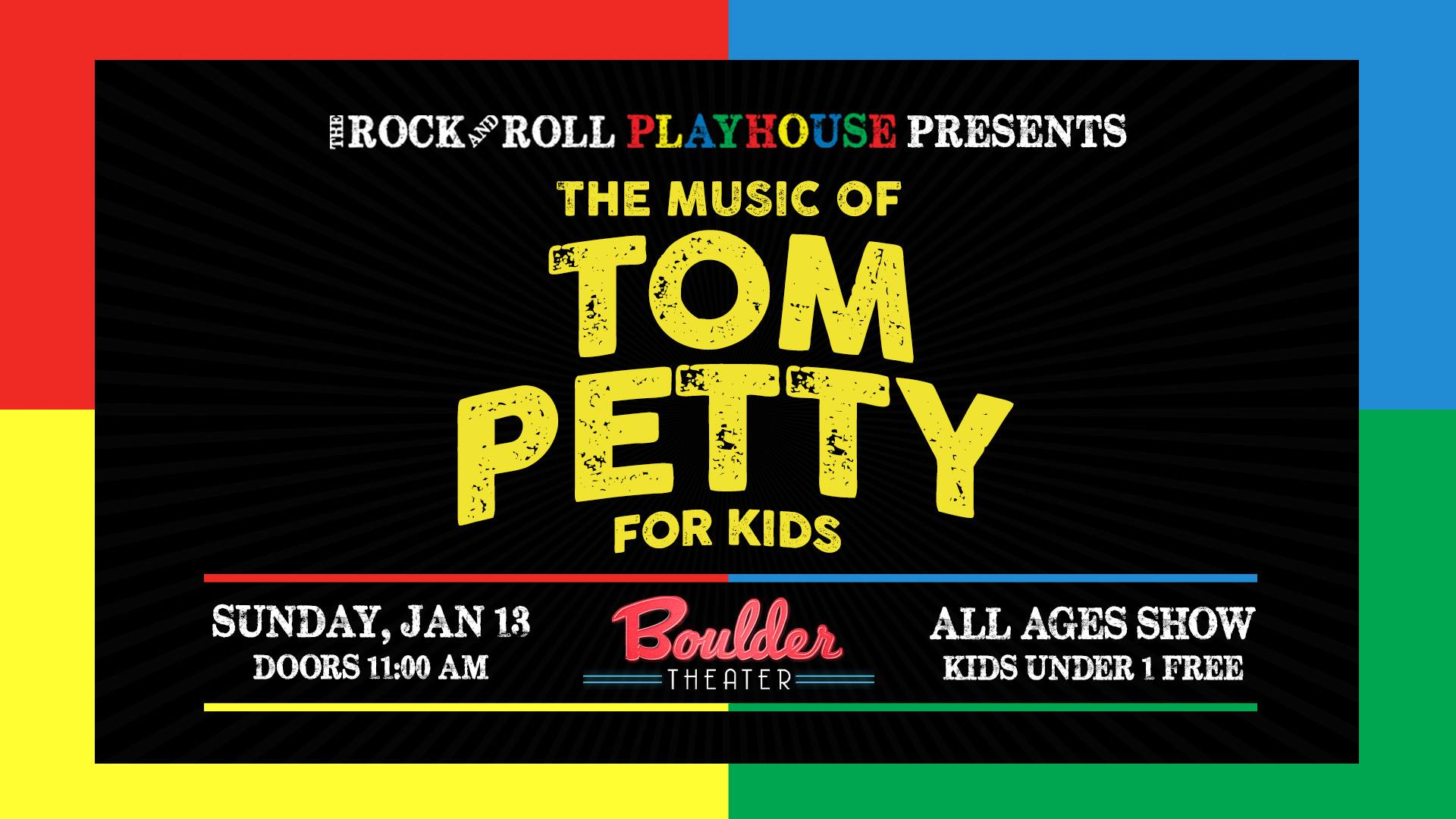 The Music of Tom Petty for Kids @ Boulder Theater | 1/13/19