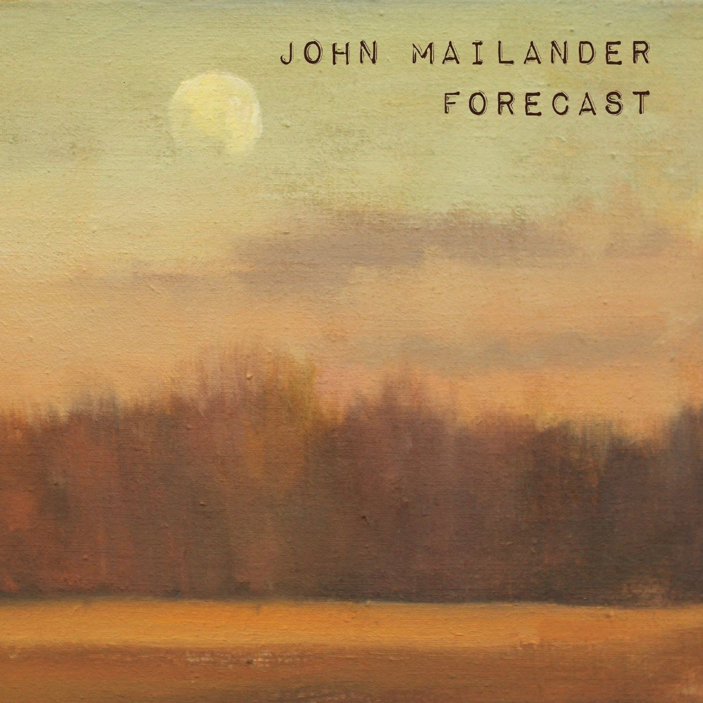 "John Mailander | ""Forecast"" 