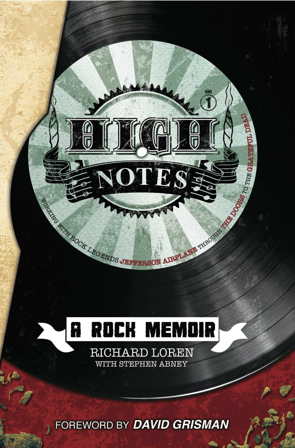 High Notes: A Rock Memoir, Working with Rock Legends Jefferson Airplane Through The Doors to the Grateful Dead