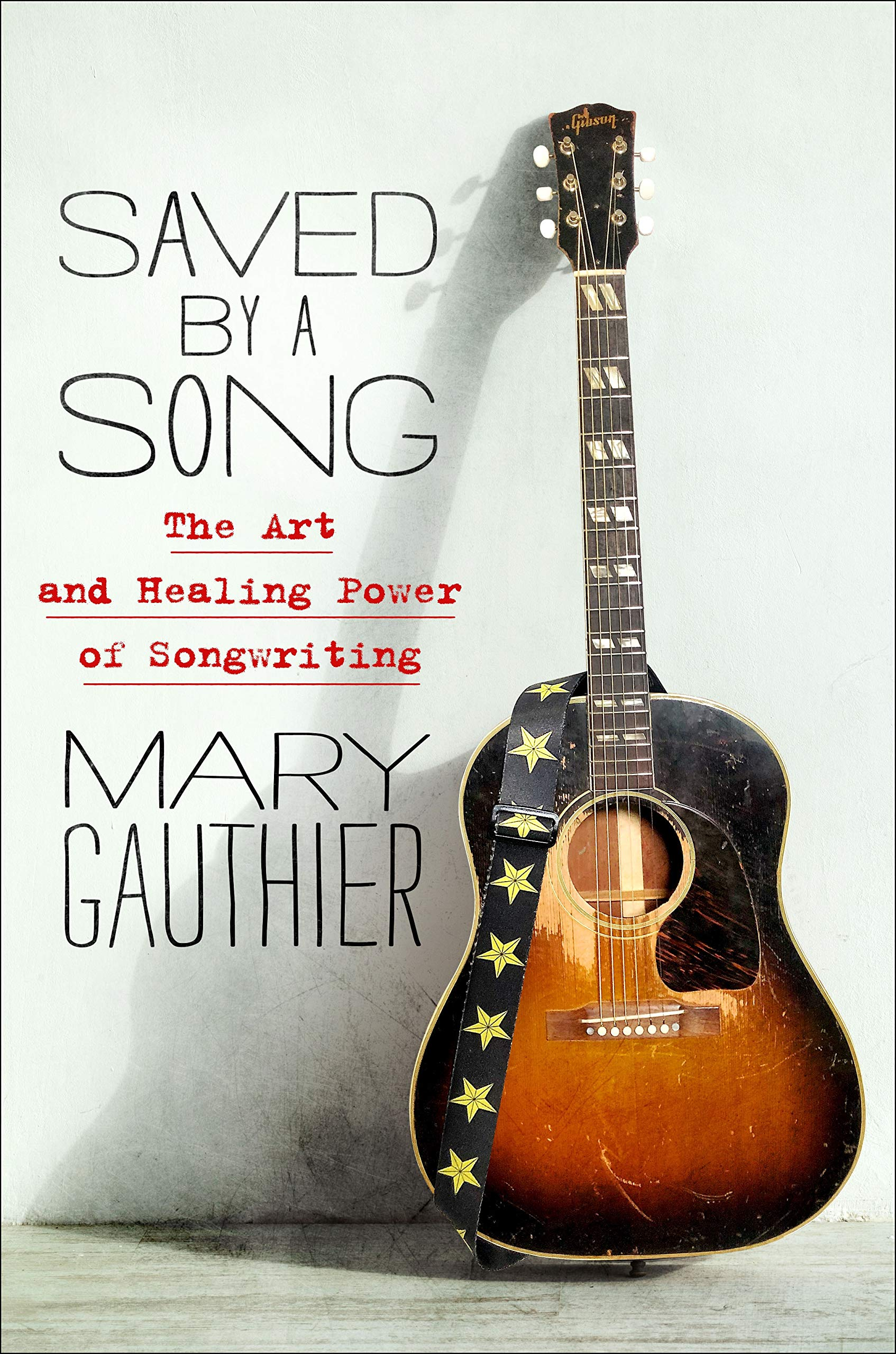 Mary Gauthier| Saved By A Song: The Art and Healing Power of Songwriting | Review