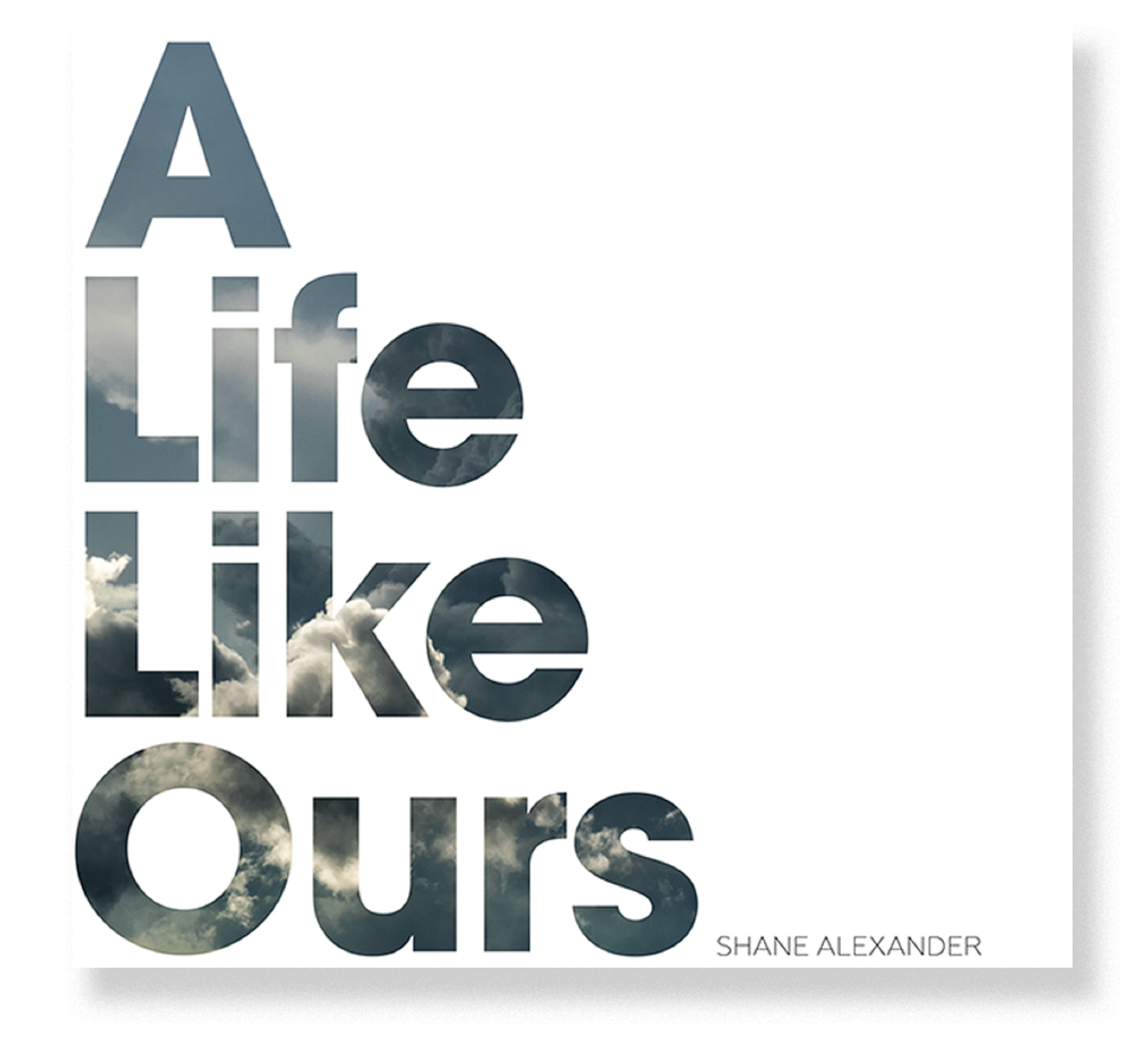Shane Alexander to Release 'A Life Like Ours'