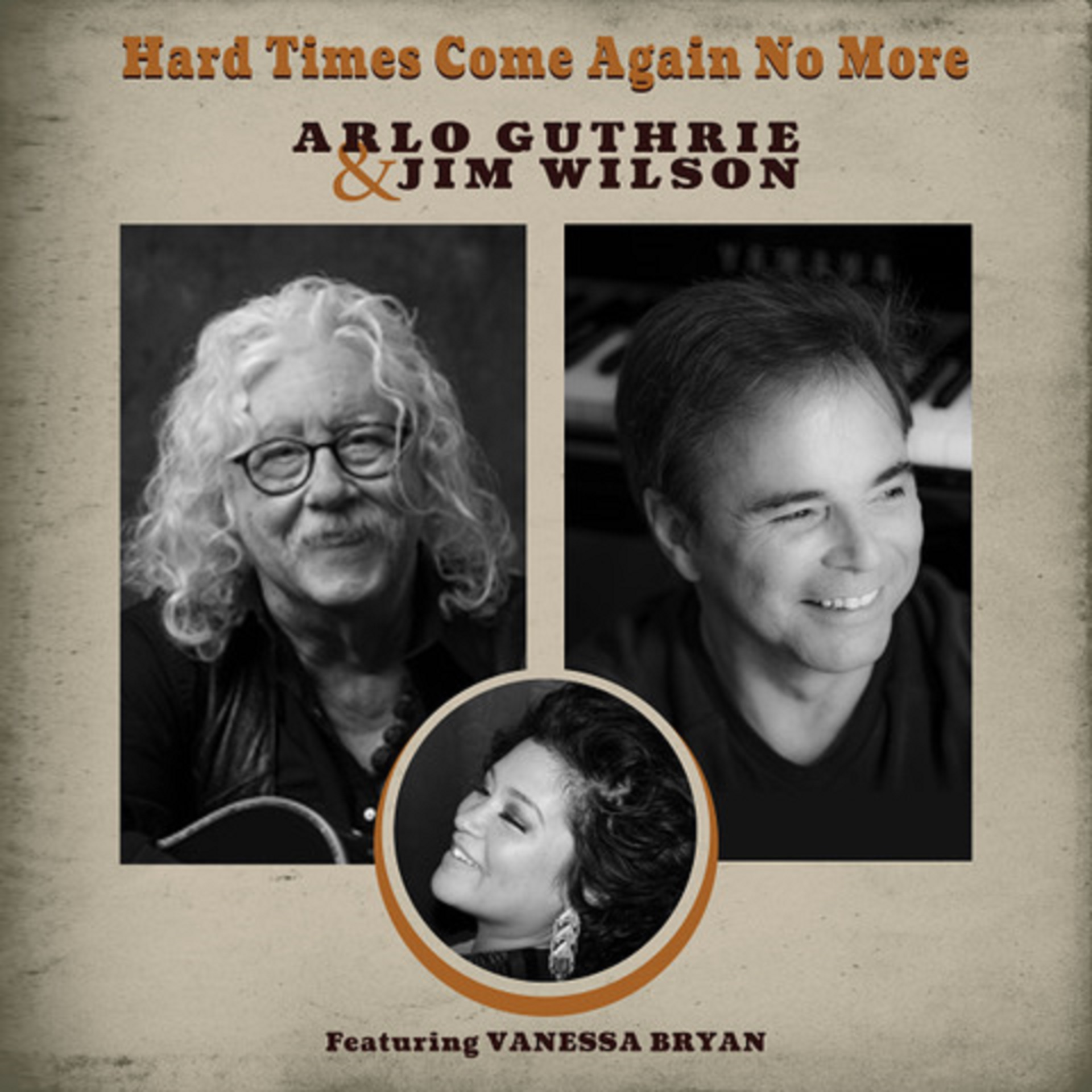 "Arlo Guthrie & Jim Wilson Release Poignant Portrait of the Times with ""Hard Times Come Again No More"""