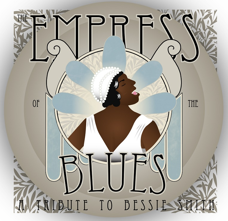 The Empress of the Blues: A Tribute To Bessie Smith
