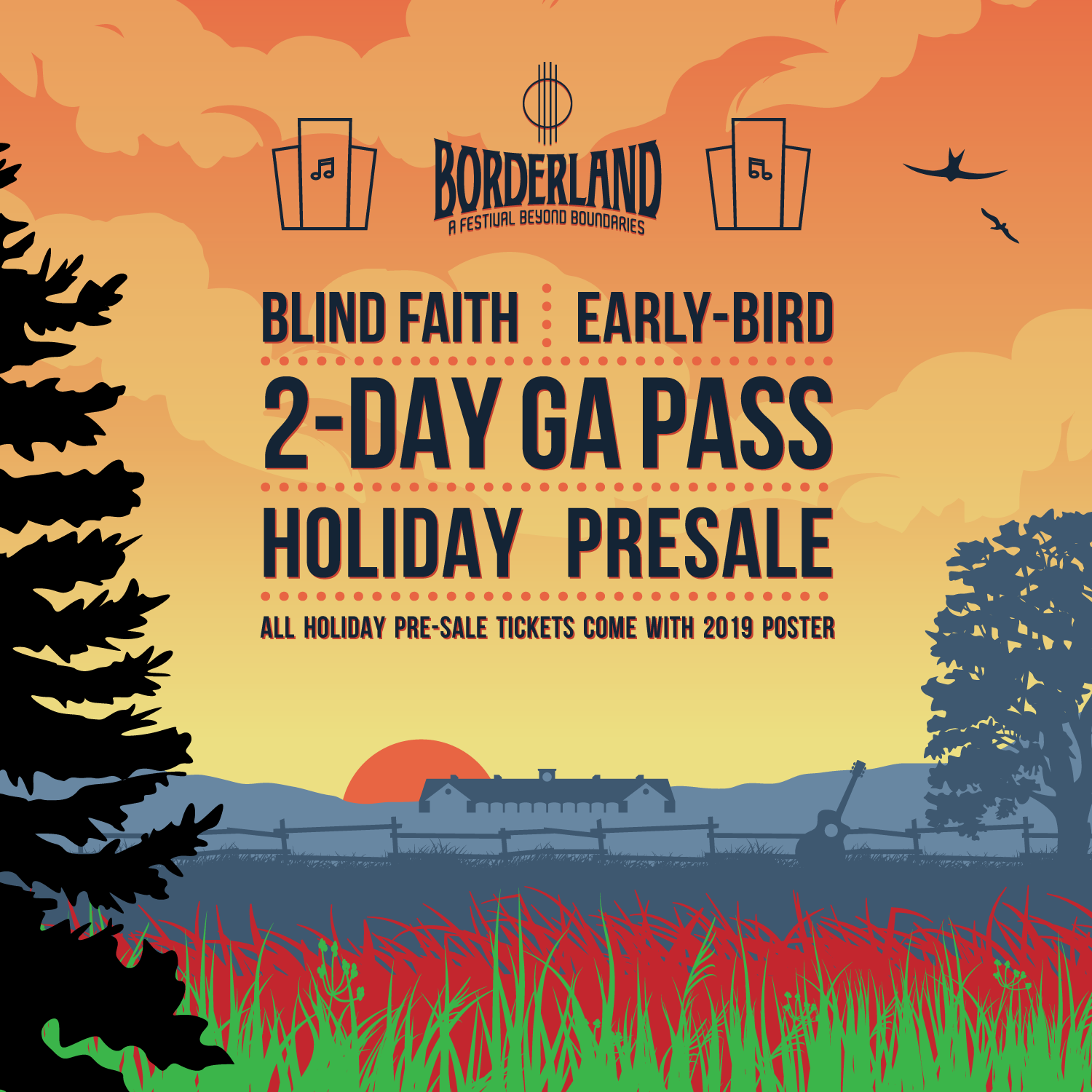 BORDERLAND FESTIVAL HOLIDAY PRE-SALE TICKETS ON SALE!