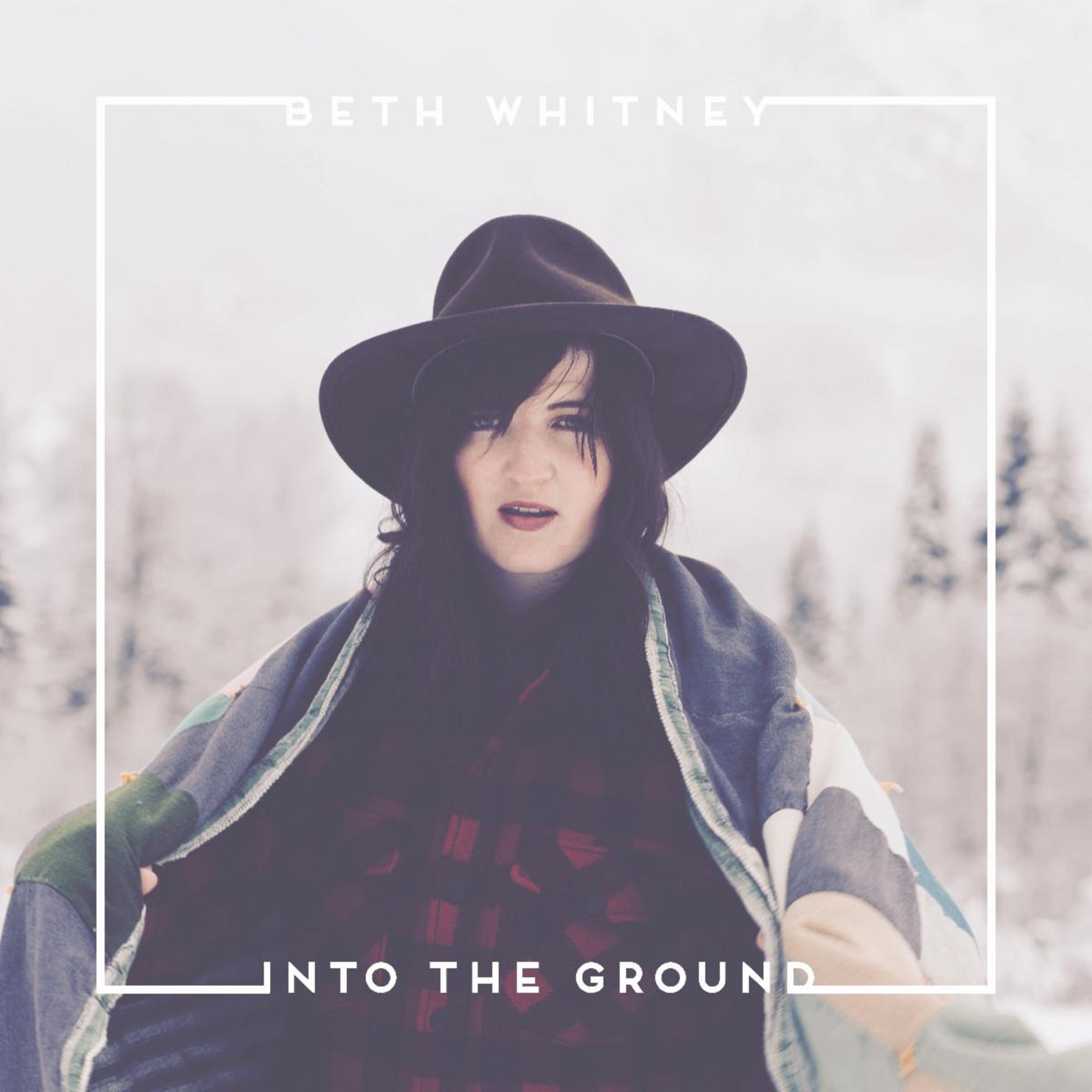 "Beth Whitney | ""Into the Ground"" 