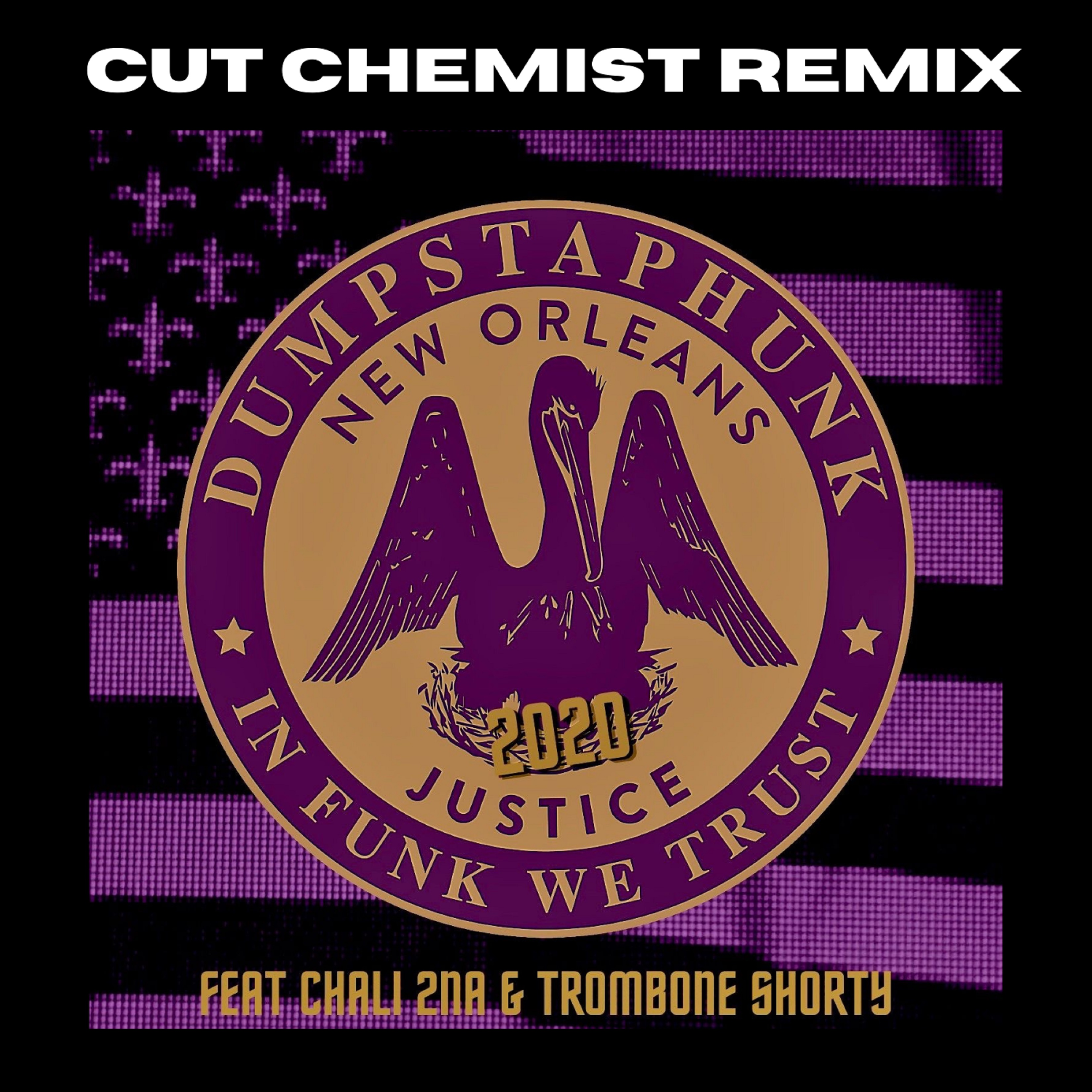 "Dumpstaphunk Releases NEW REMIX by CUT CHEMIST of ""Justice 2020"" Out Today!"