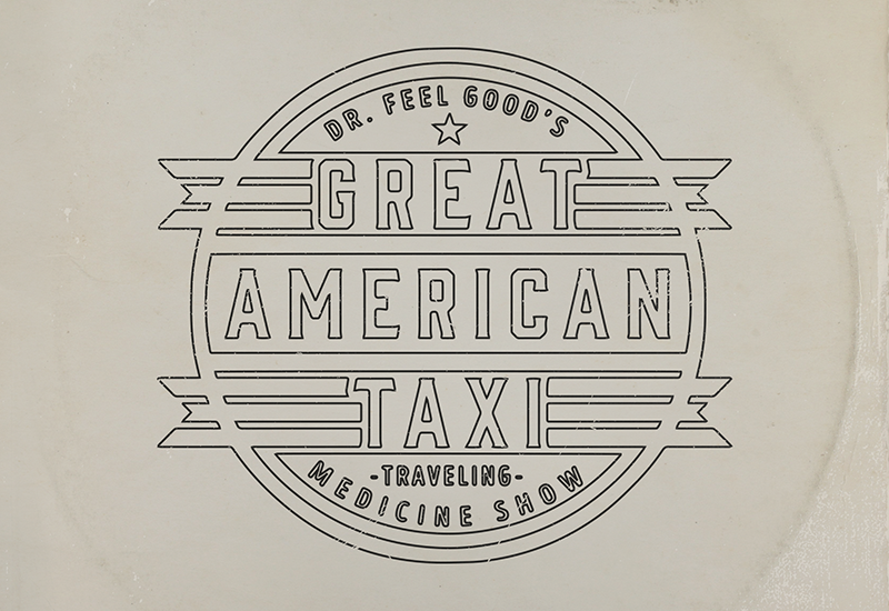 "Great American Taxi | ""Dr. Feel Good's Traveling Medicine Show"""