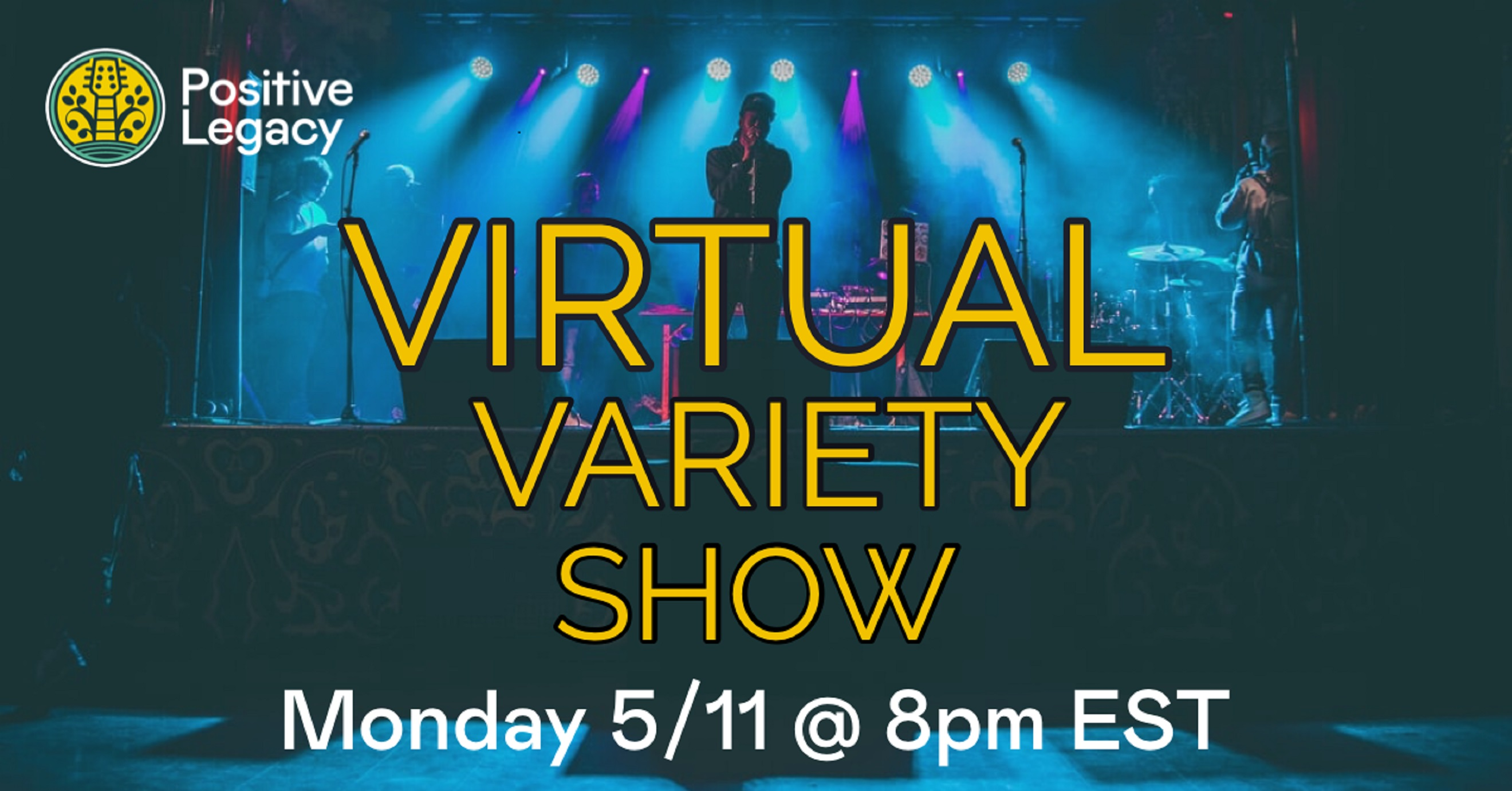 Announcing Positive Legacy Virtual Variety Show // COVID Fundraiser