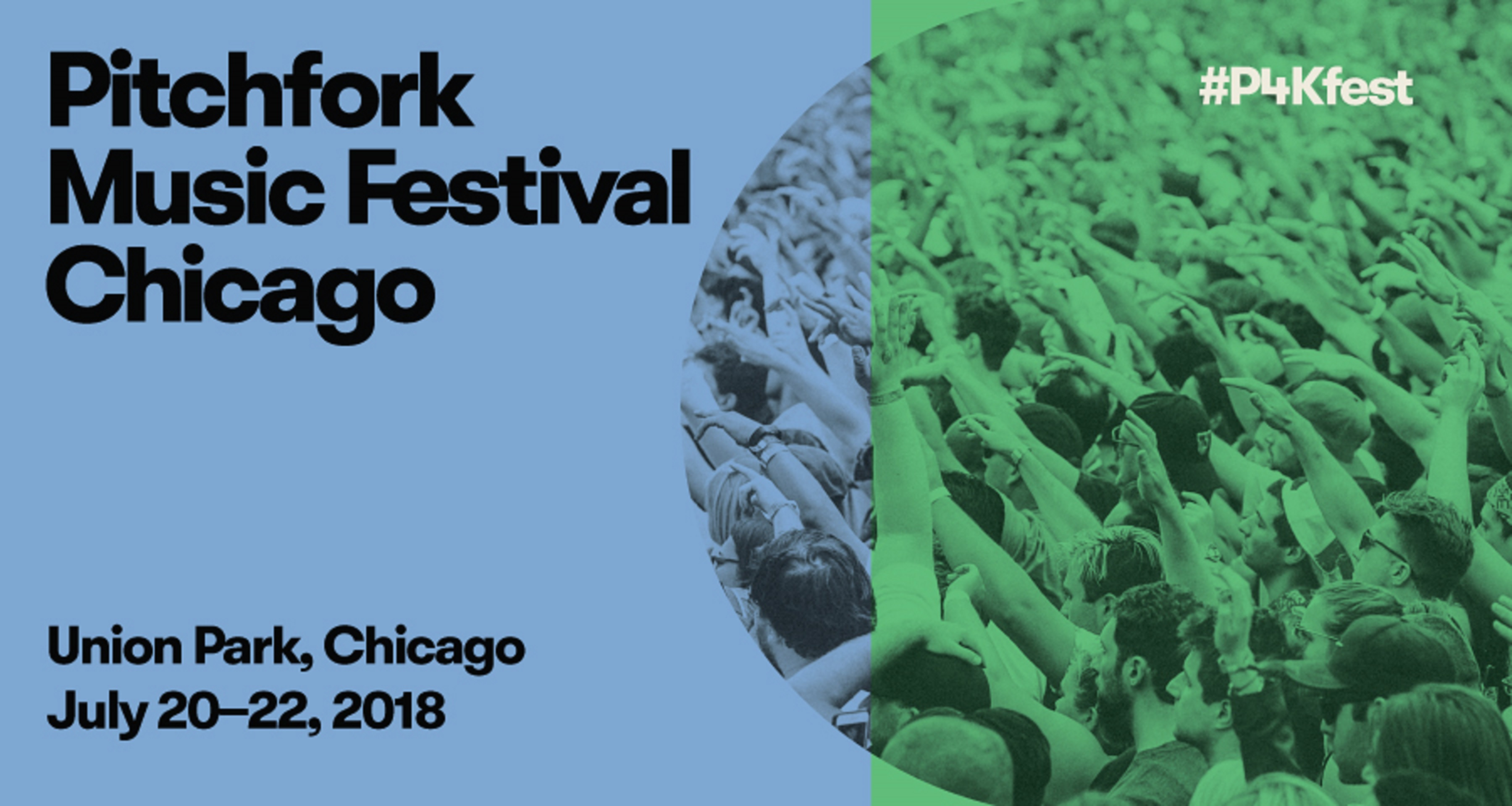 Pitchfork Music Festival 2018 Kicks off Today!