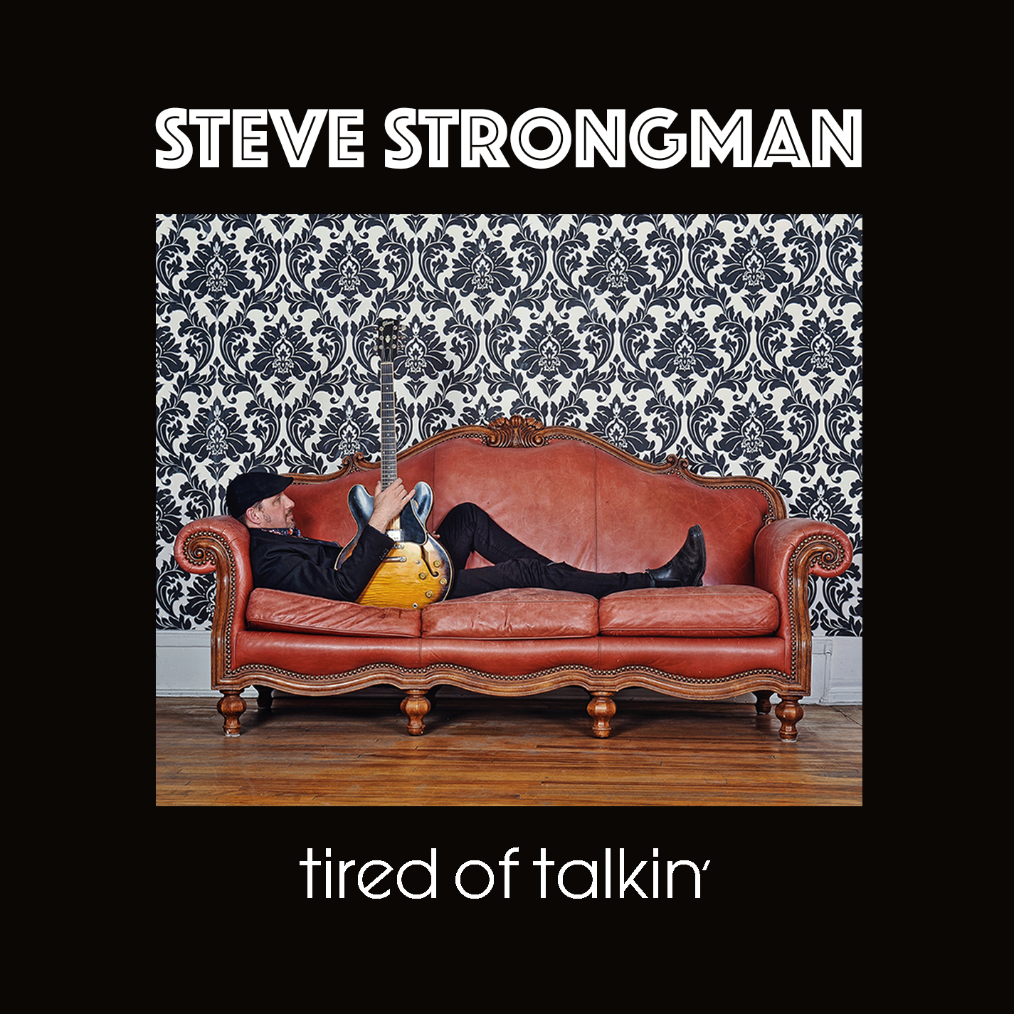 Tired of Talkin', Latest Album from Award-winning Bluesman Steve Strongman