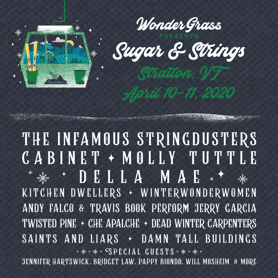 The Infamous Stringdusters, Della Mae, Cabinet & Molly Tuttle To Headline WonderGrass Presents: Sugar & Strings