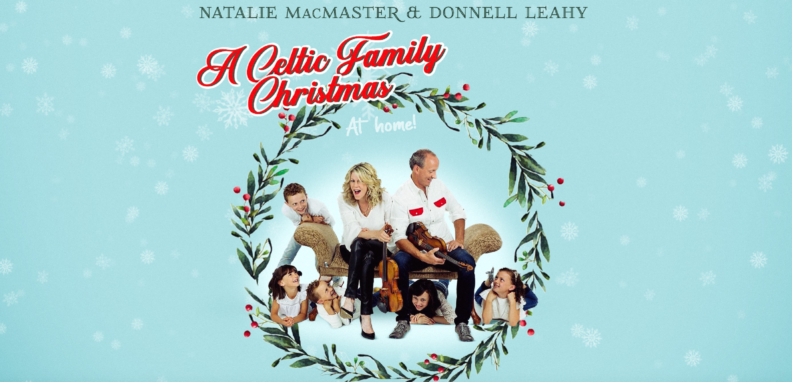 Natalie MacMaster & Donnell Leahy Announce 'A CELTIC FAMILY CHRISTMAS AT HOME' Tour