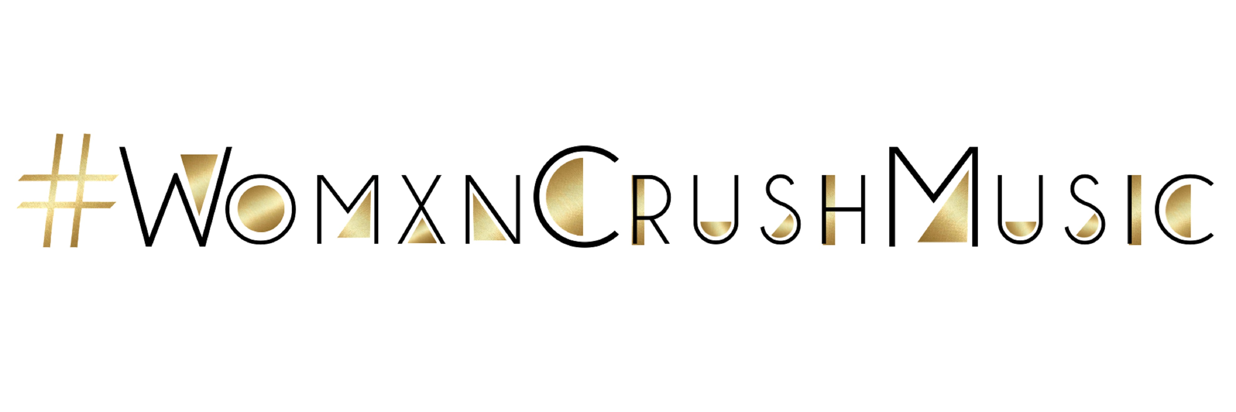 "#WomxnCrush Music Celebrates 4th Anniv W/ ""Connect + Educate"" Virtual Series; Int'l Women's Day"