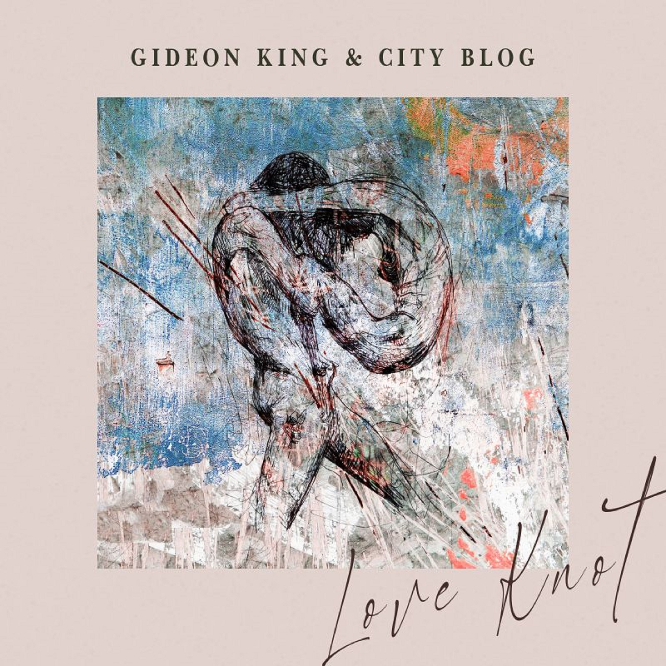 Gideon King & City Blog Announce New EP, 'Love Knot,' Out May 29th