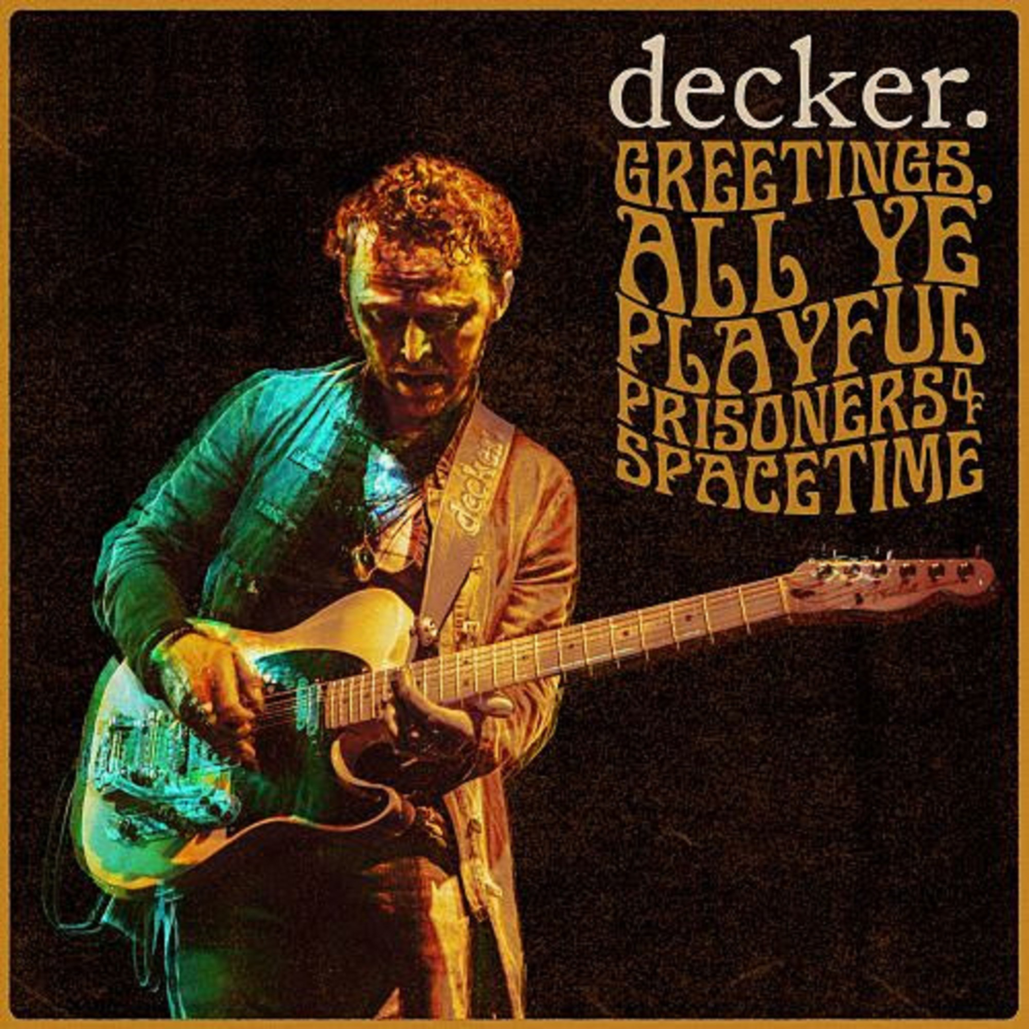 decker. To Release Live Album 'Greetings All Ye Playful Prisoners of Spacetime