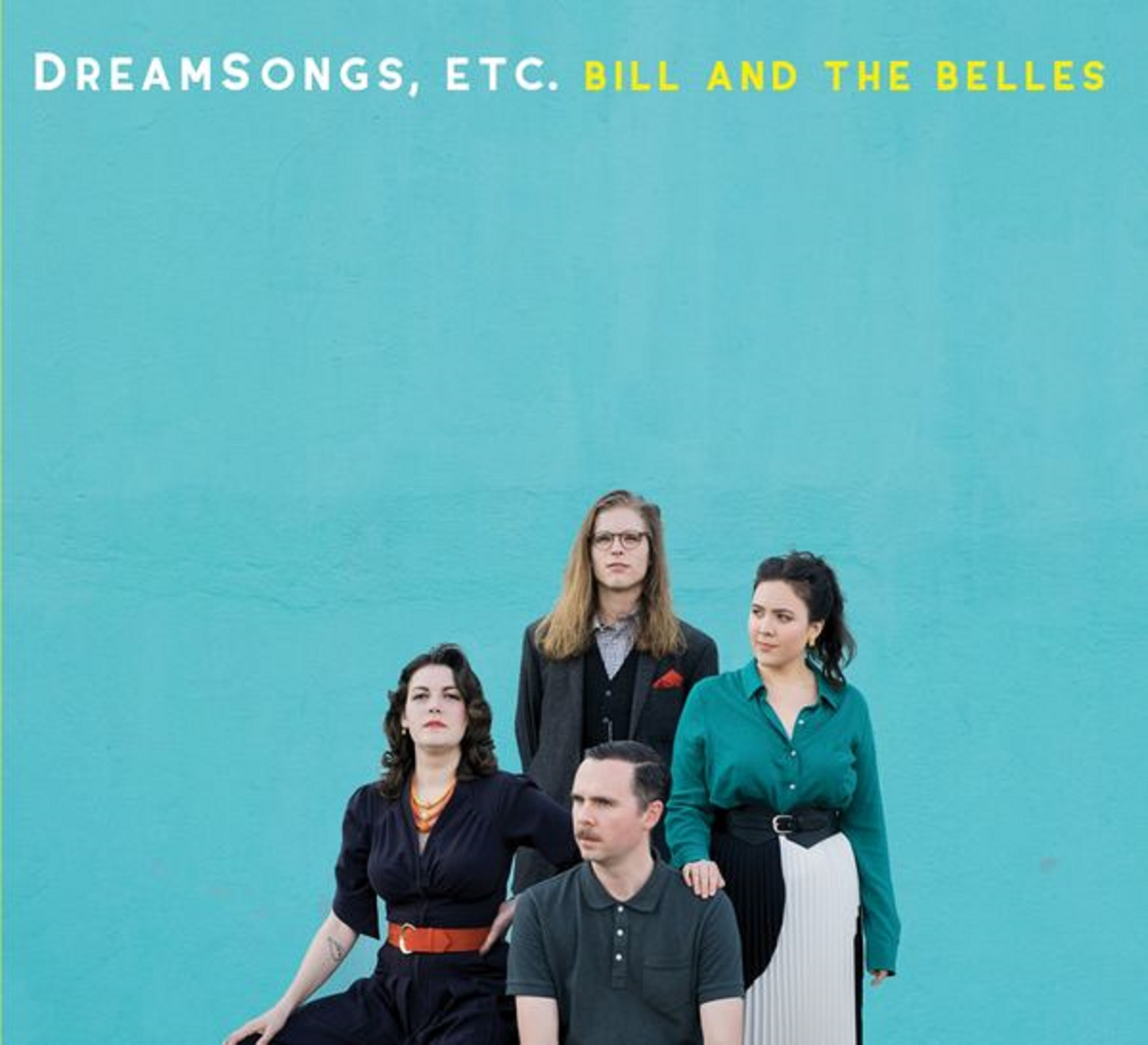 "Bill and the Belles Release New Album,""DreamSongs, Etc."""