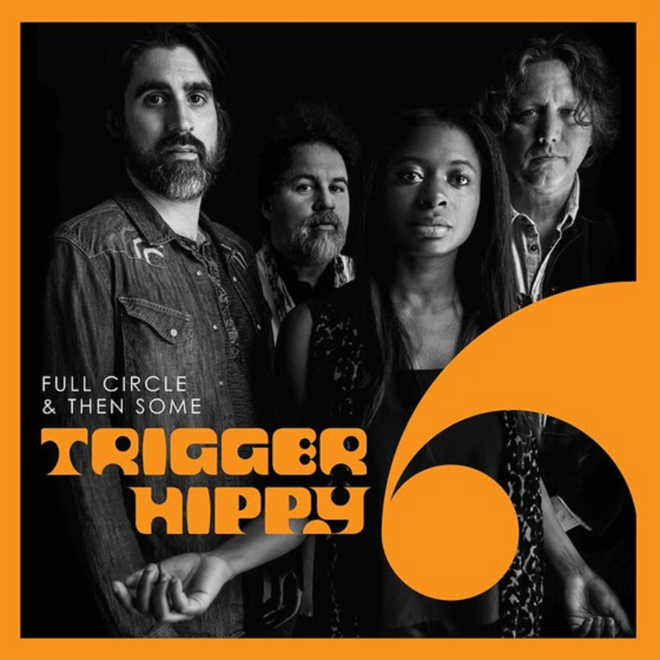 Trigger Hippy Is Back With FULL CIRCLE AND THEN SOME On October 11th