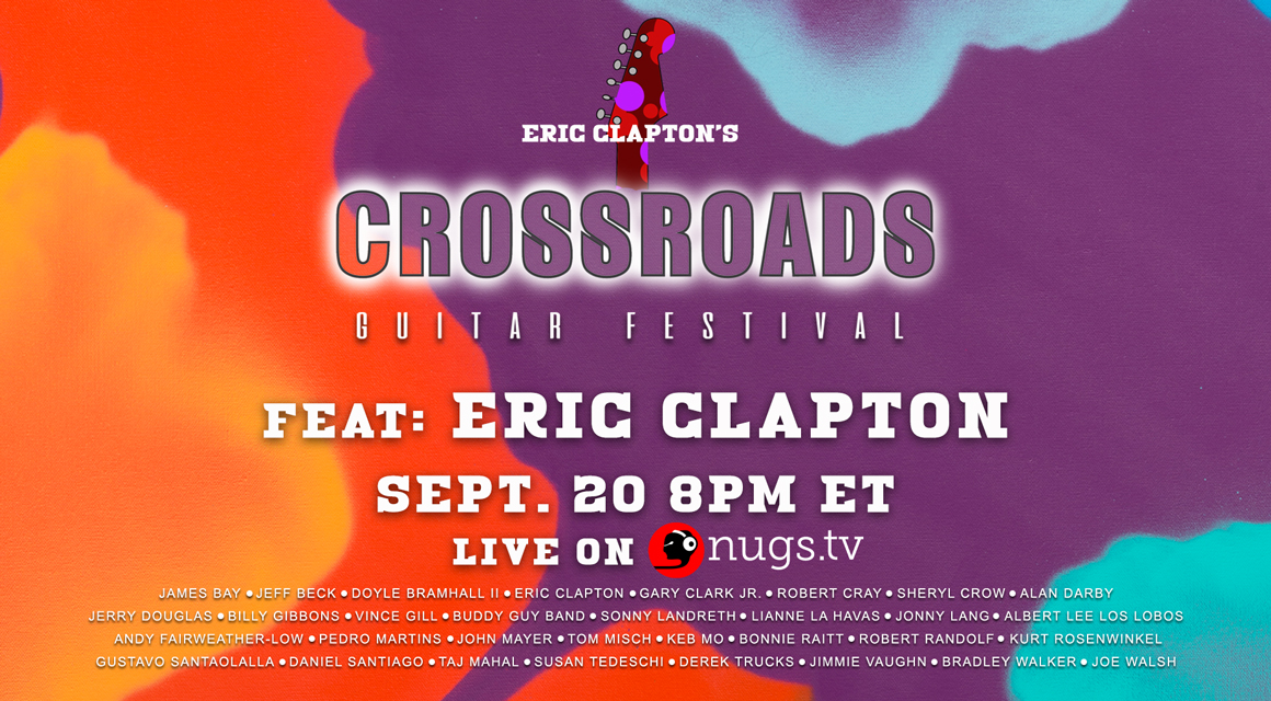 ERIC CLAPTON'S CROSSROADS GUITAR FESTIVAL TO BE STREAMED LIVE