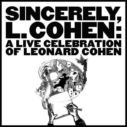 'Sincerely L. Cohen: A Live Celebration of Leonard Cohen'