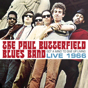 Real Gone Music Features Unreleased Live Paul Butterfield Blues Band