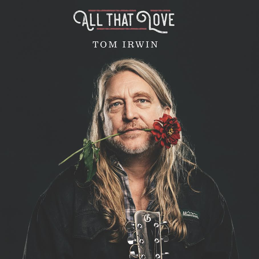 Tom Irwin Releases Debut, 'All That Love'