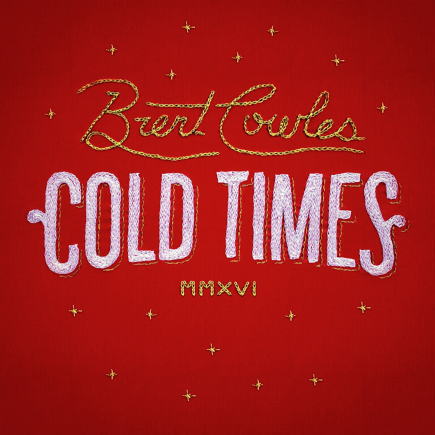 Brent Cowles Debut Single, Cold Times