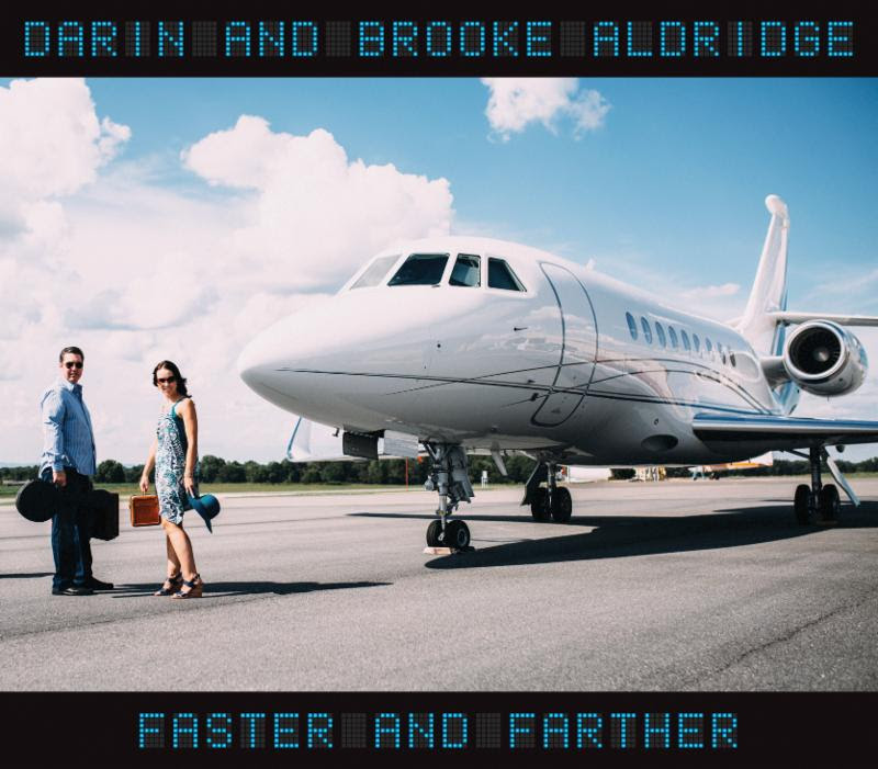 Darin and Brooke Aldridge Continue Their Journey With Faster And Farther