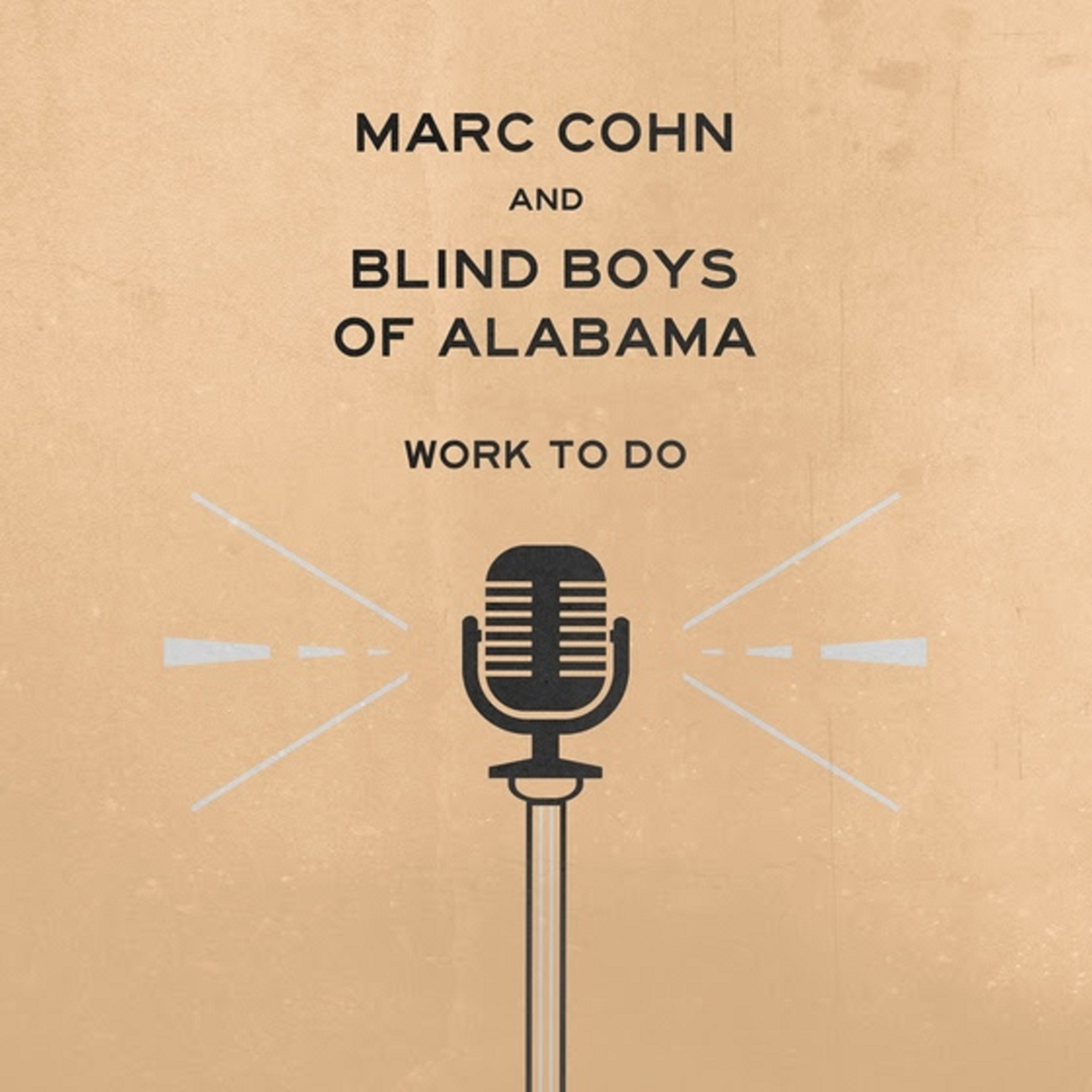 Marc Cohn & Blind Boys Of Alabama Collaborate On WORK TO DO - Due Out August 9th