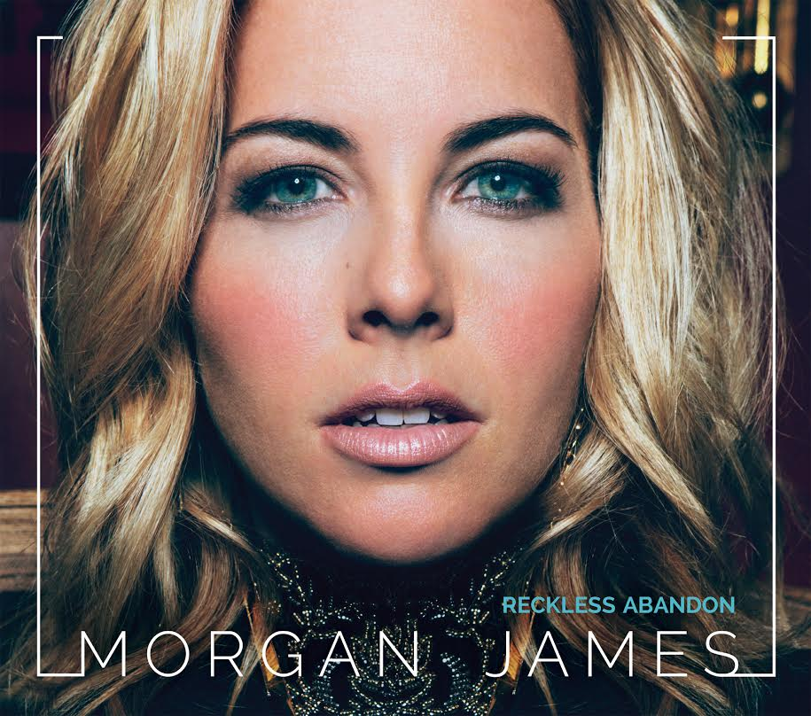 "Morgan James releases ""Reckless Abandon"""