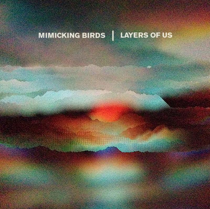 MIMICKING BIRDS to release new album