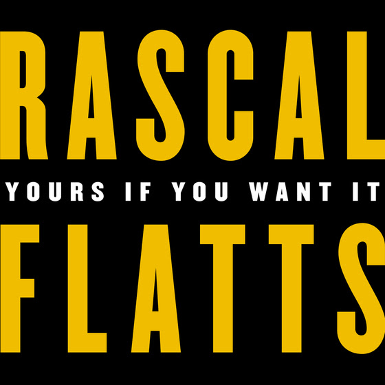 "Rascal Flatts Release ""Yours If You Want It"""