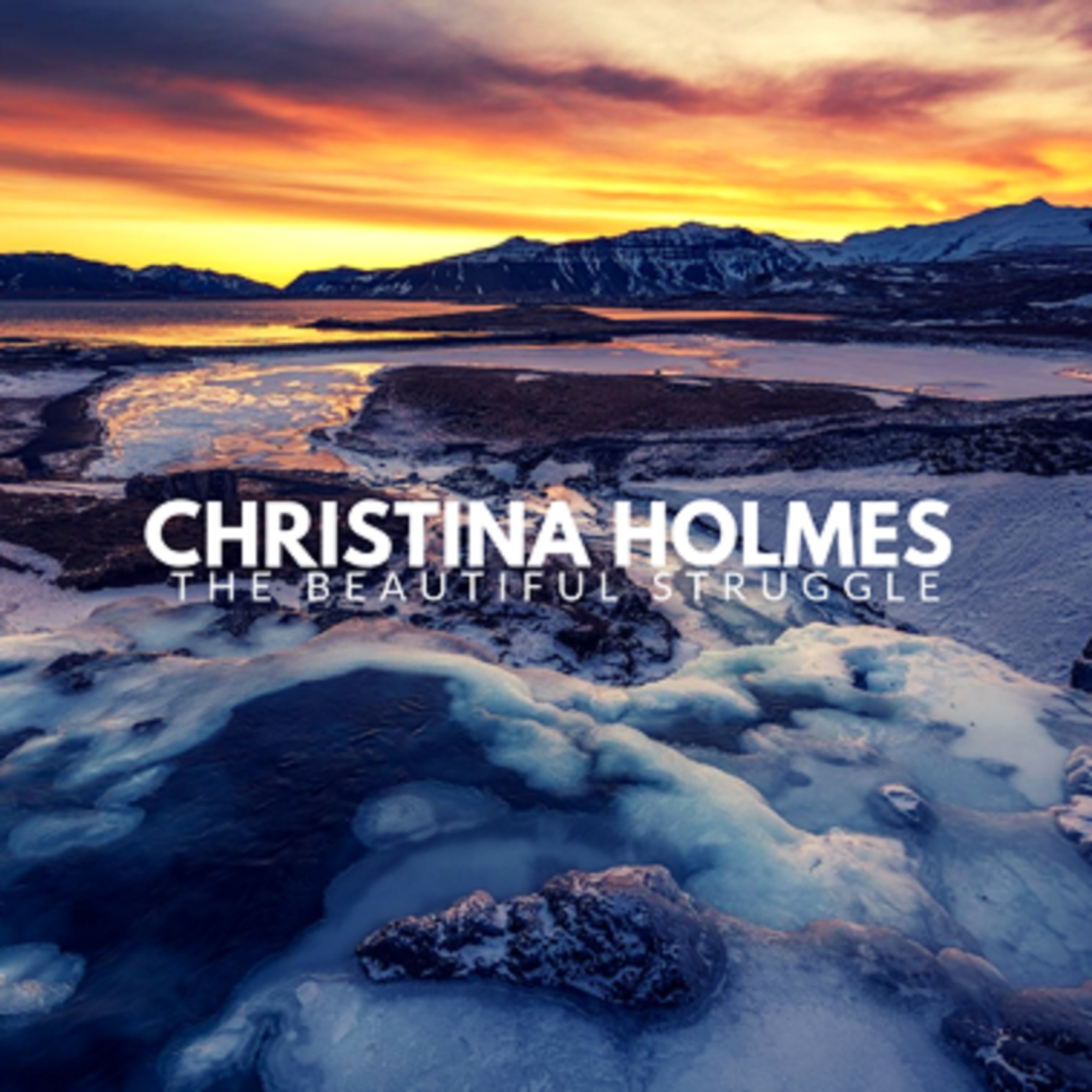 CHRISTINA HOLMES TO RELEASE THE BEAUTIFUL STRUGGLE MAY 31ST