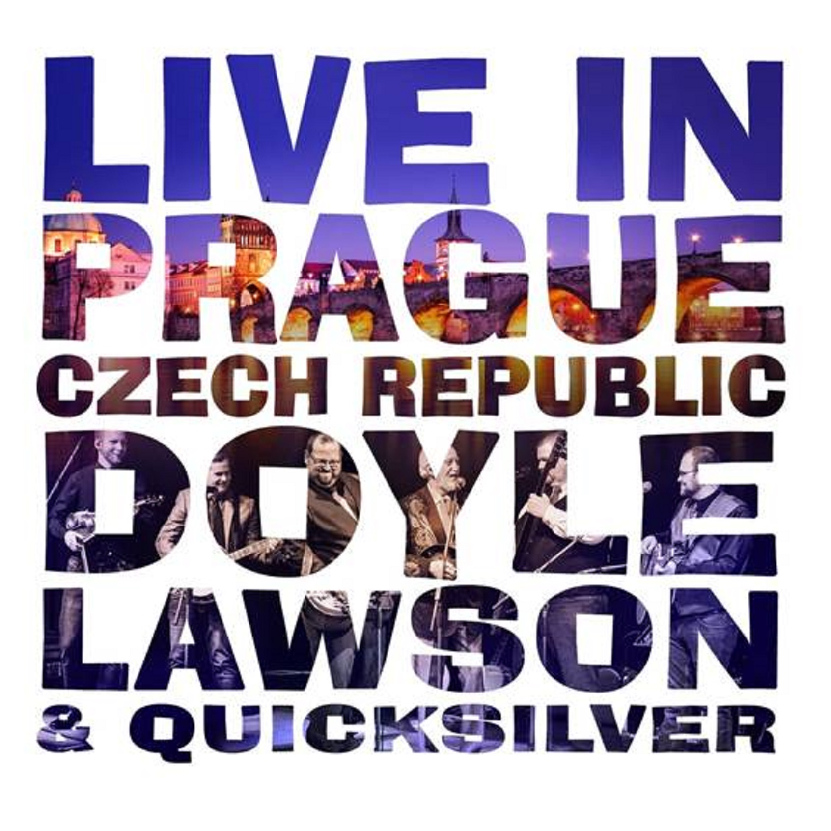 Doyle Lawson & Quicksilver LIVE IN PRAGUE CZECH REPUBLIC