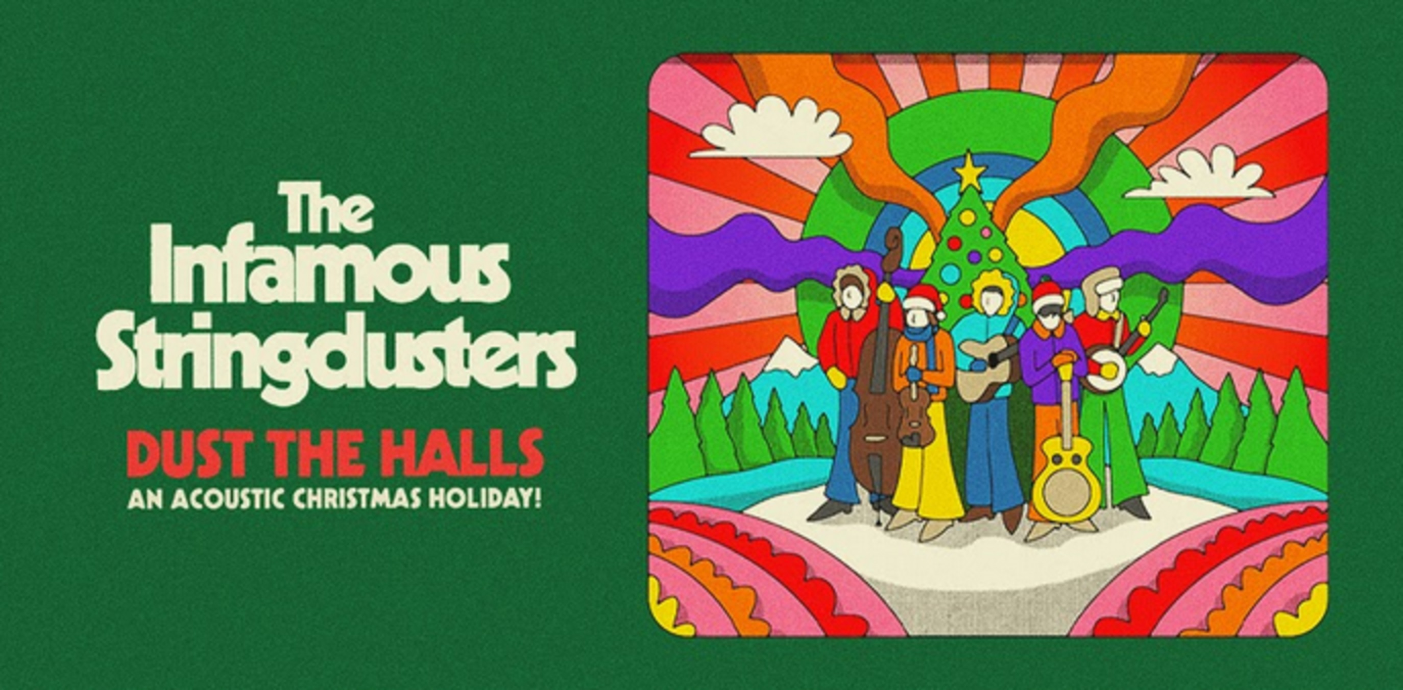 The Infamous Stringdusters' Dust the Halls: An Acoustic Christmas Holiday! Out Now