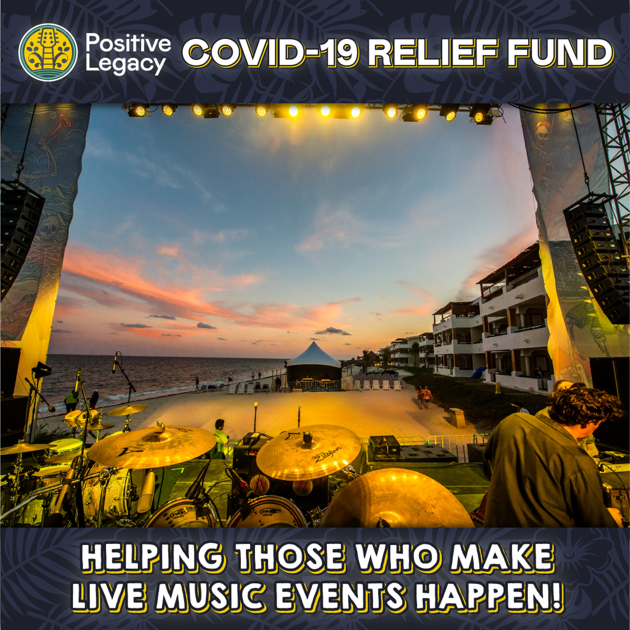Positive Legacy's COVID Relief Fund  Helping Those Who Make Live Music Events Happen