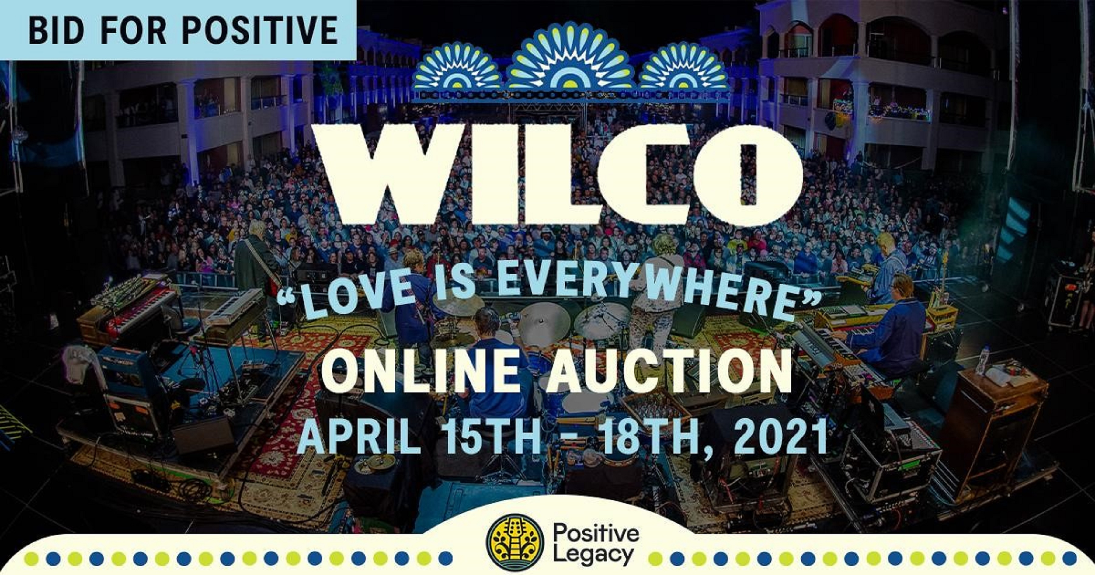 "Positive Legacy Announces Bid for Positive: ""Love Is Everywhere"" Wilco Online Auction"