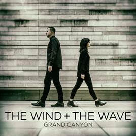 The Wind and The Wave On Tour Now