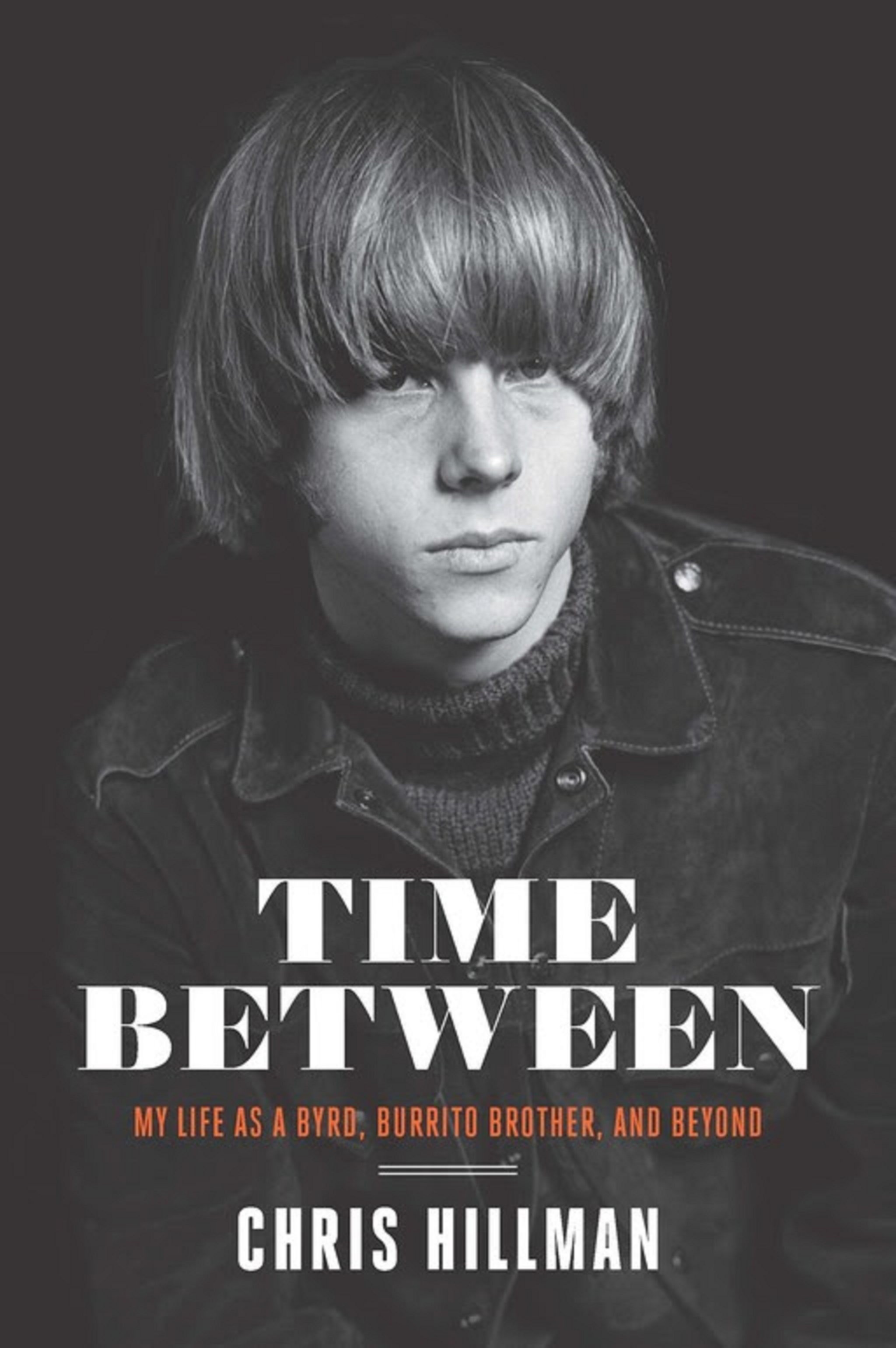 Chris Hillman's memoir 'Time Between: My Life as a Byrd, Burrito Brother and Beyond'
