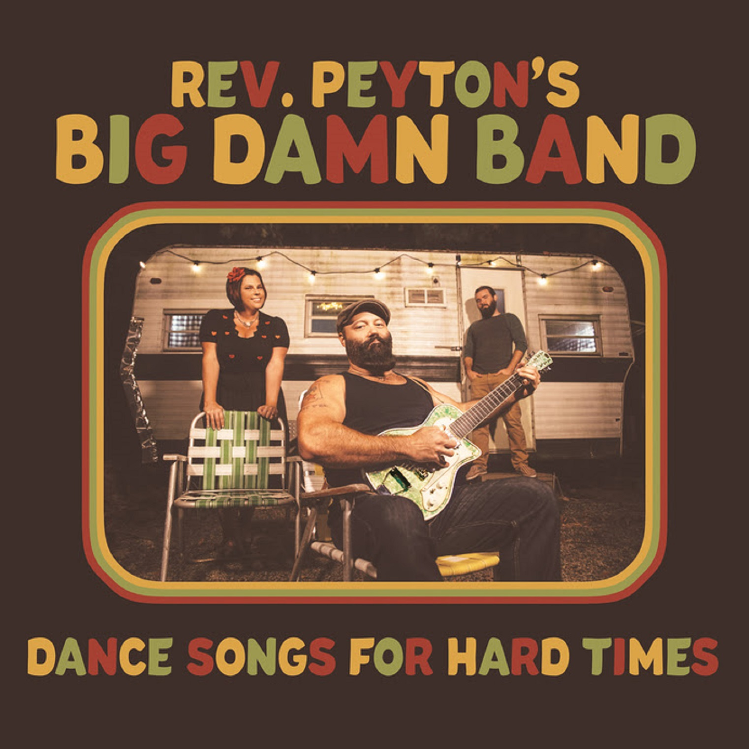 REVEREND PEYTON'S BIG DAMN BAND FINDS REDEMPTION IN ITS DARKEST HOUR WITH NEW ALBUM