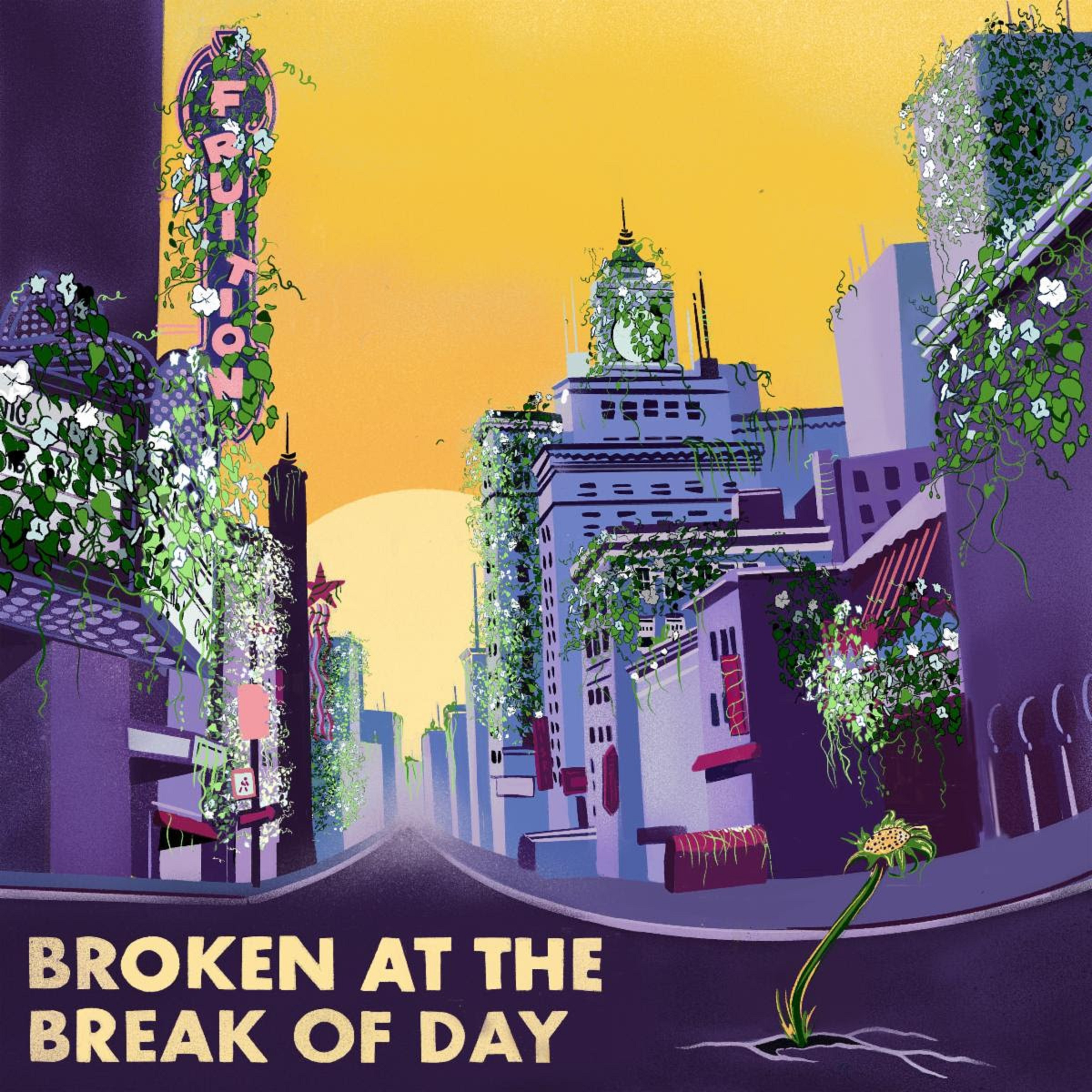 New Fruition Album Broken At The Break Of Day Out Today