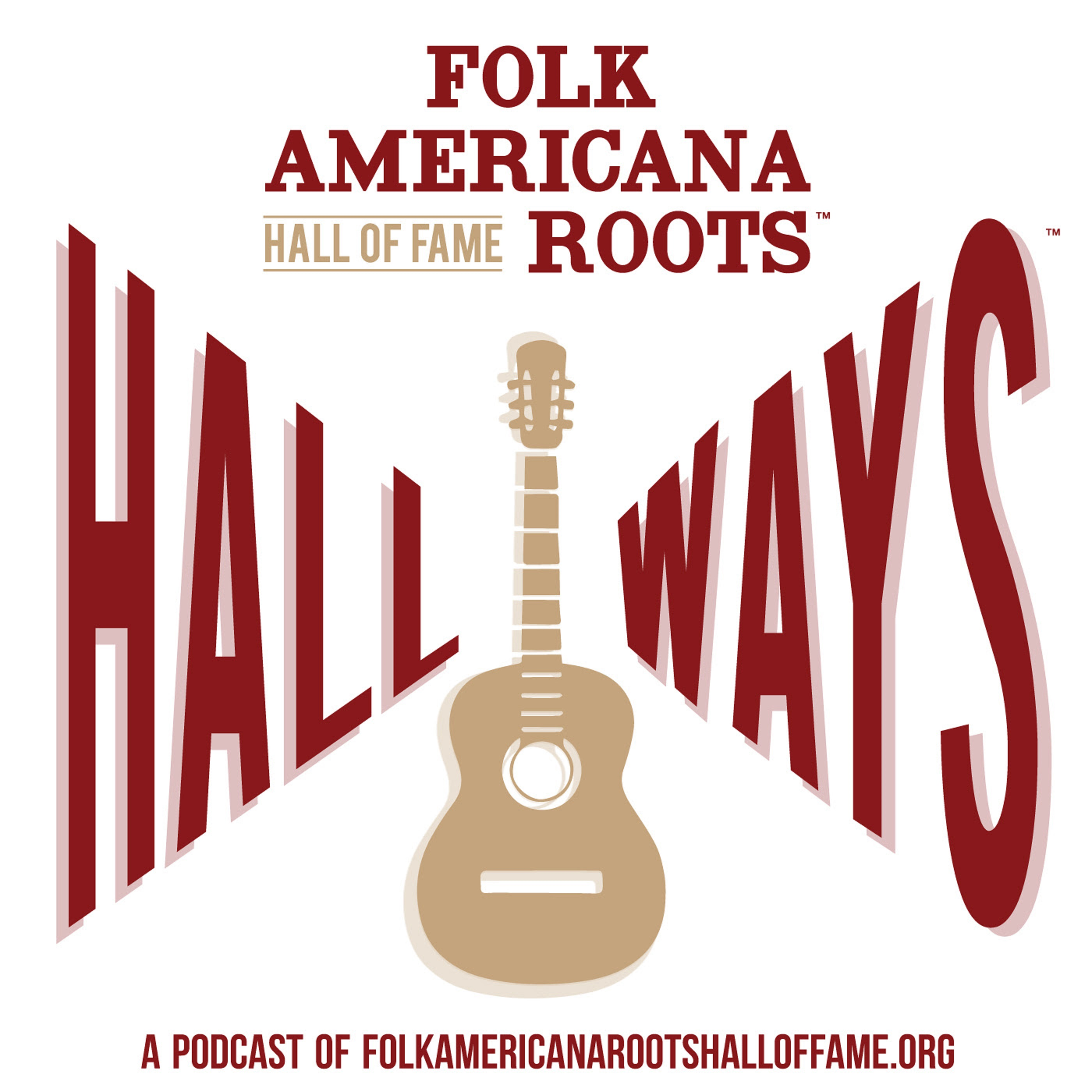 Folk Americana Roots Hall of Fame's Hallways Podcast Winter/Spring 2020