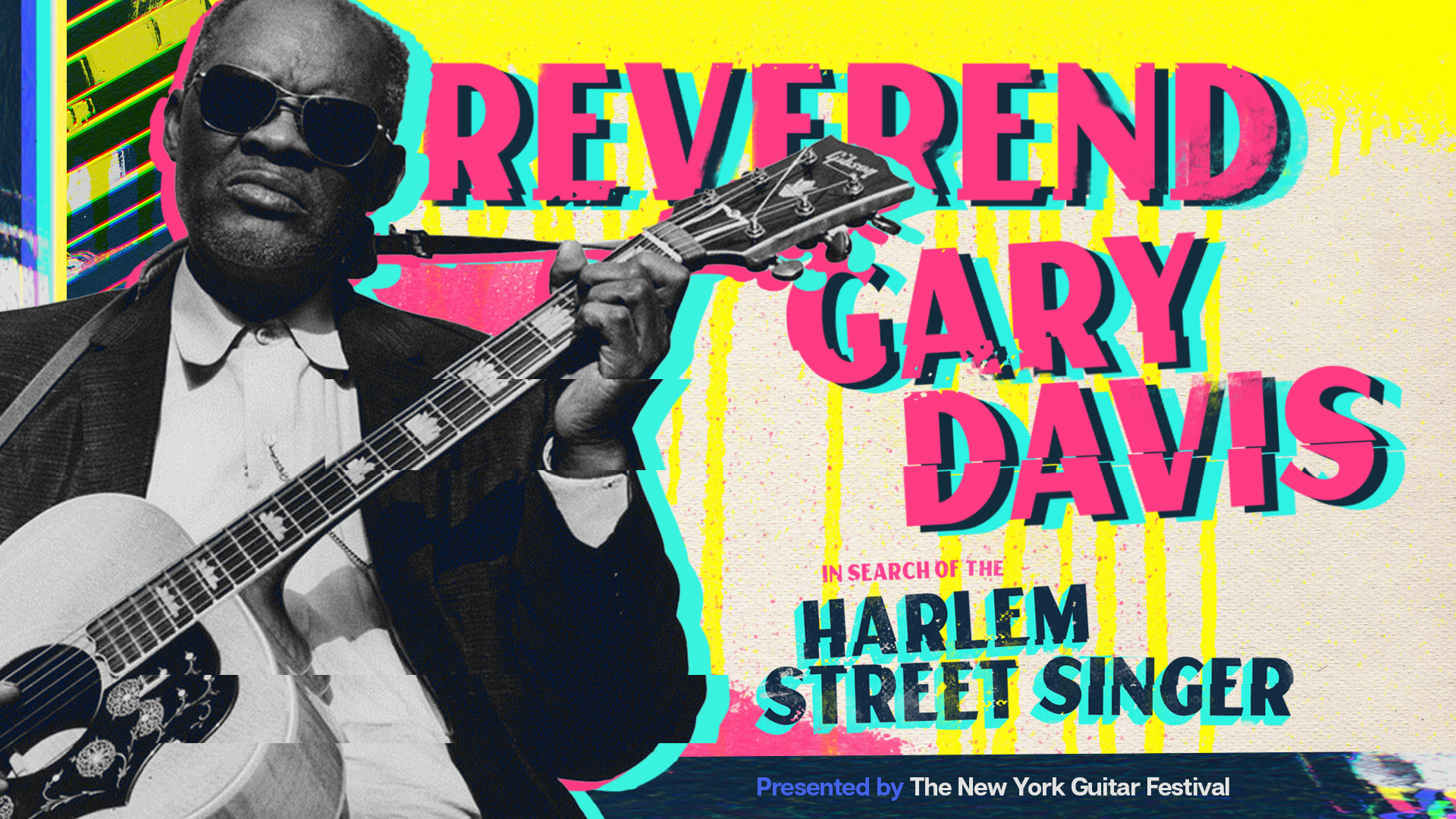 New York Guitar Festival Announces Set Two of  Reverend Gary Davis: In Search of Harlem Street Singer
