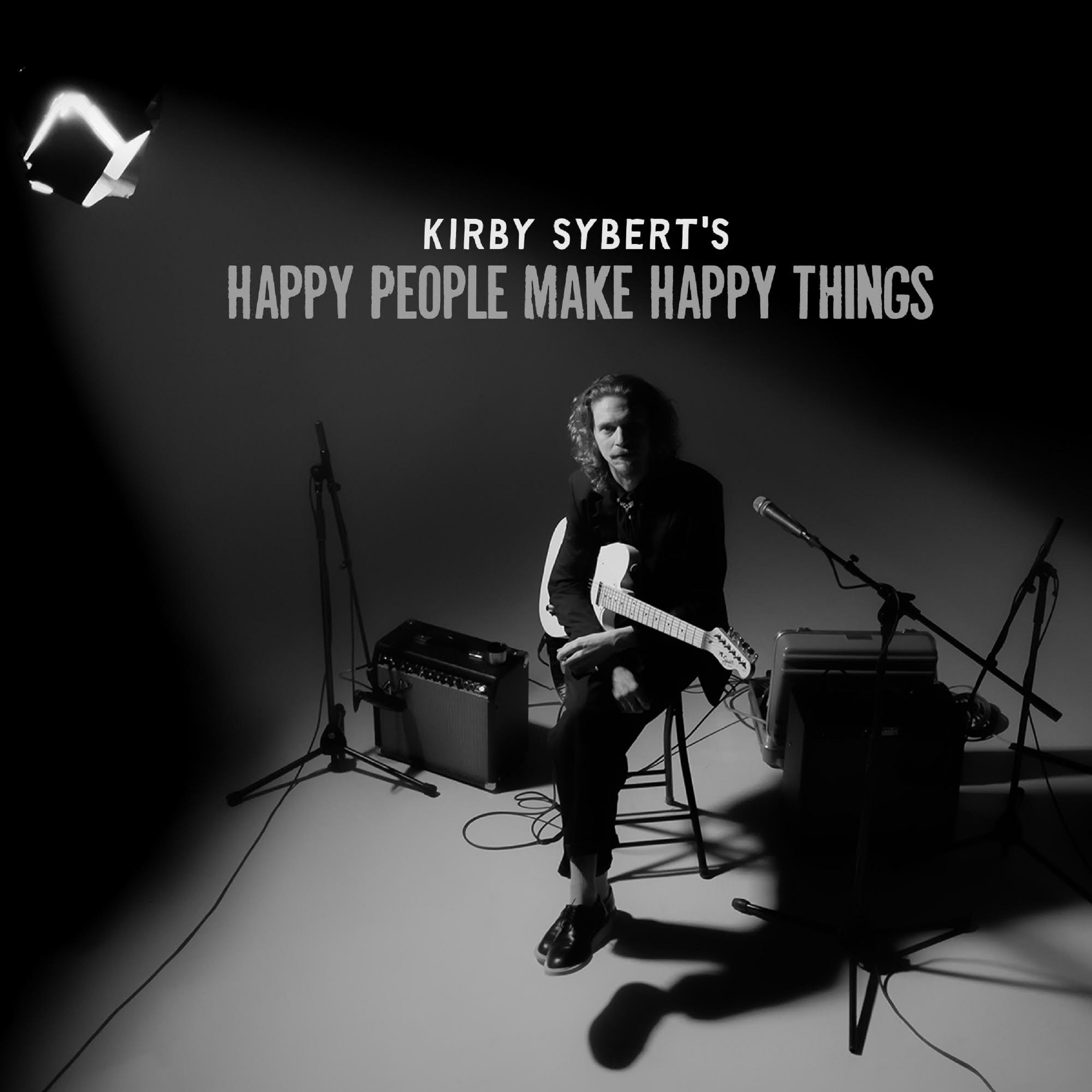"Kirby Sybert's ""Happy People Make Happy Things"" Out August 7th"